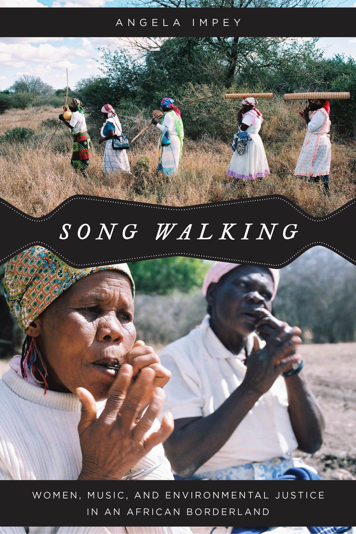 Song Walking: Women, Music, and Environmental Justice in an African Borderland
