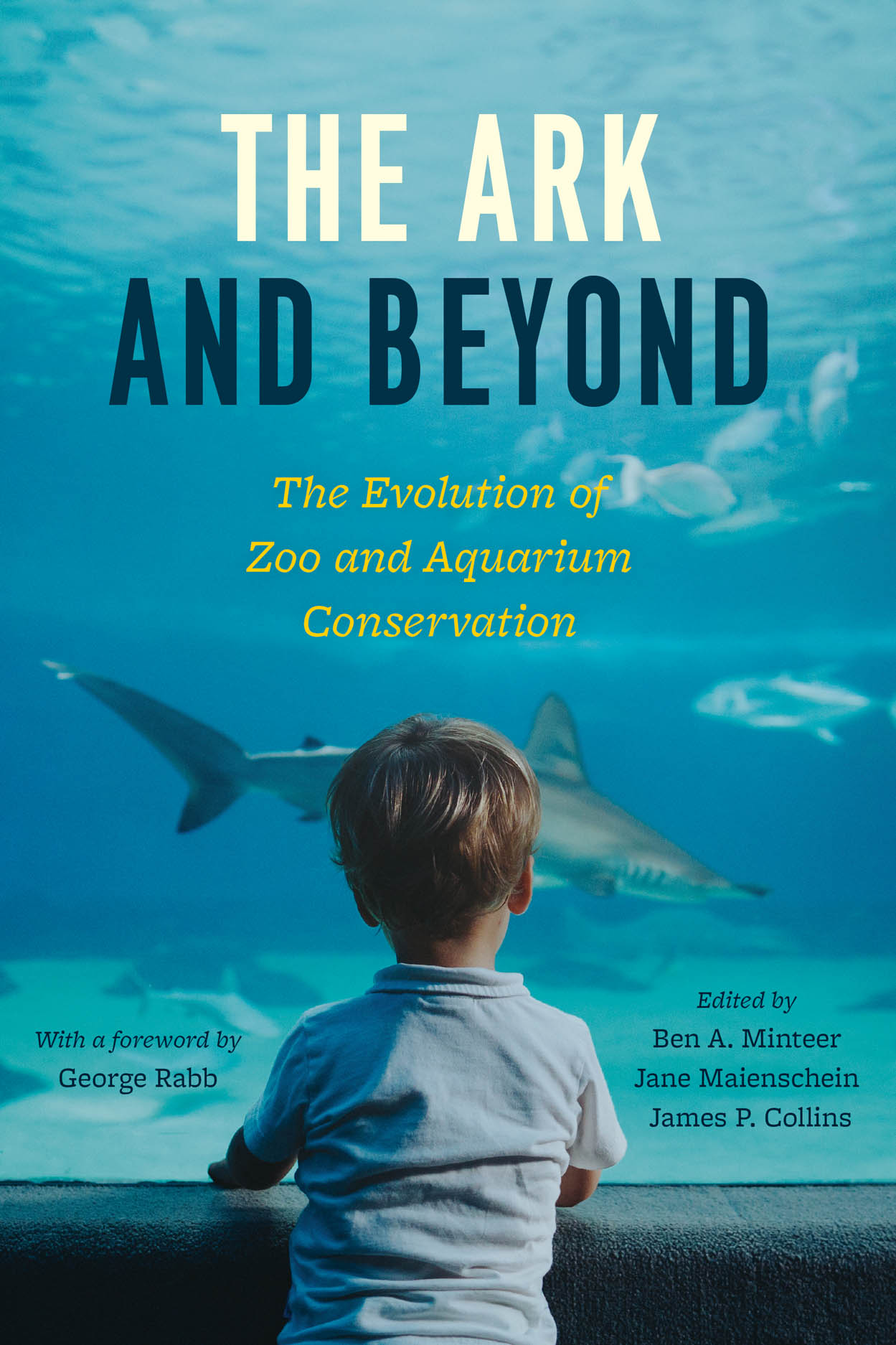 The Ark and Beyond: The Evolution of Zoo and Aquarium Conservation