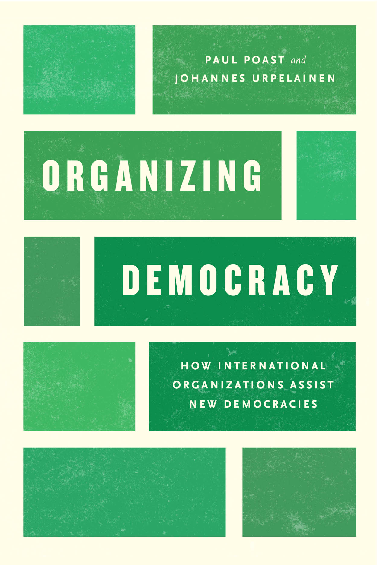 Organizing Democracy: How International Organizations Assist New Democracies