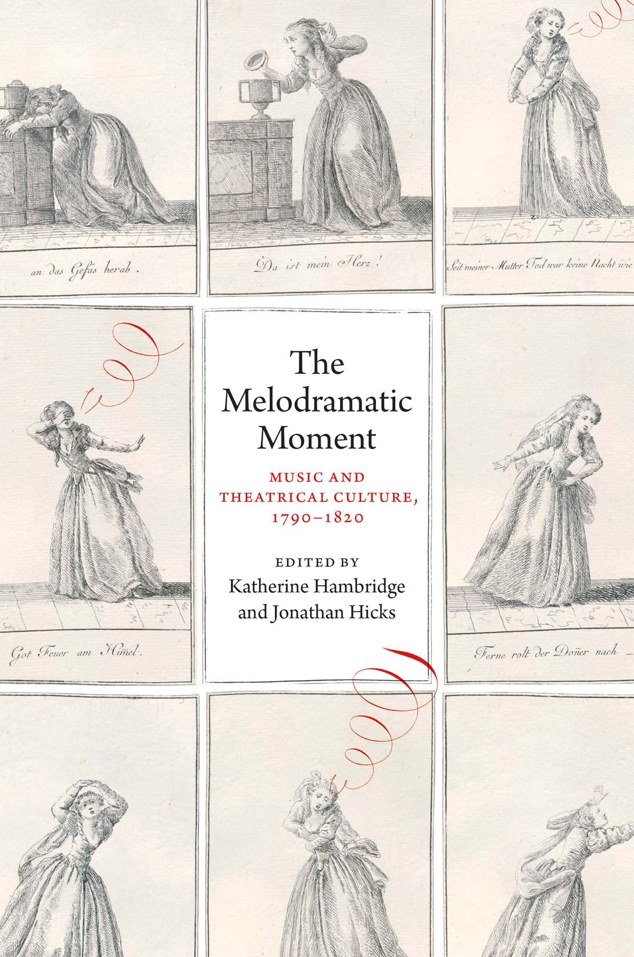 The Melodramatic Moment: Music and Theatrical Culture, 1790–1820
