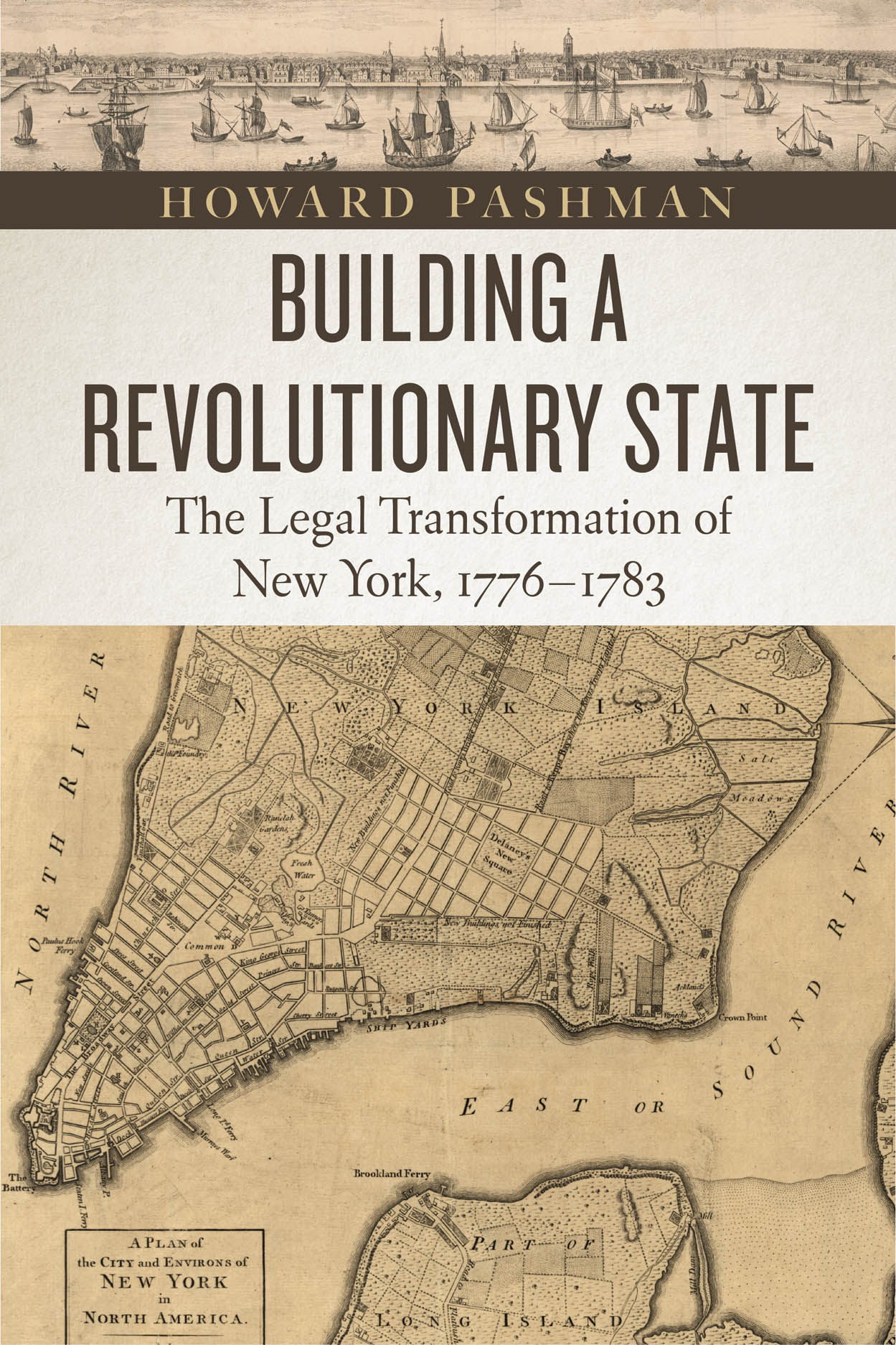Building a Revolutionary State: The Legal Transformation of New York, 1776-1783