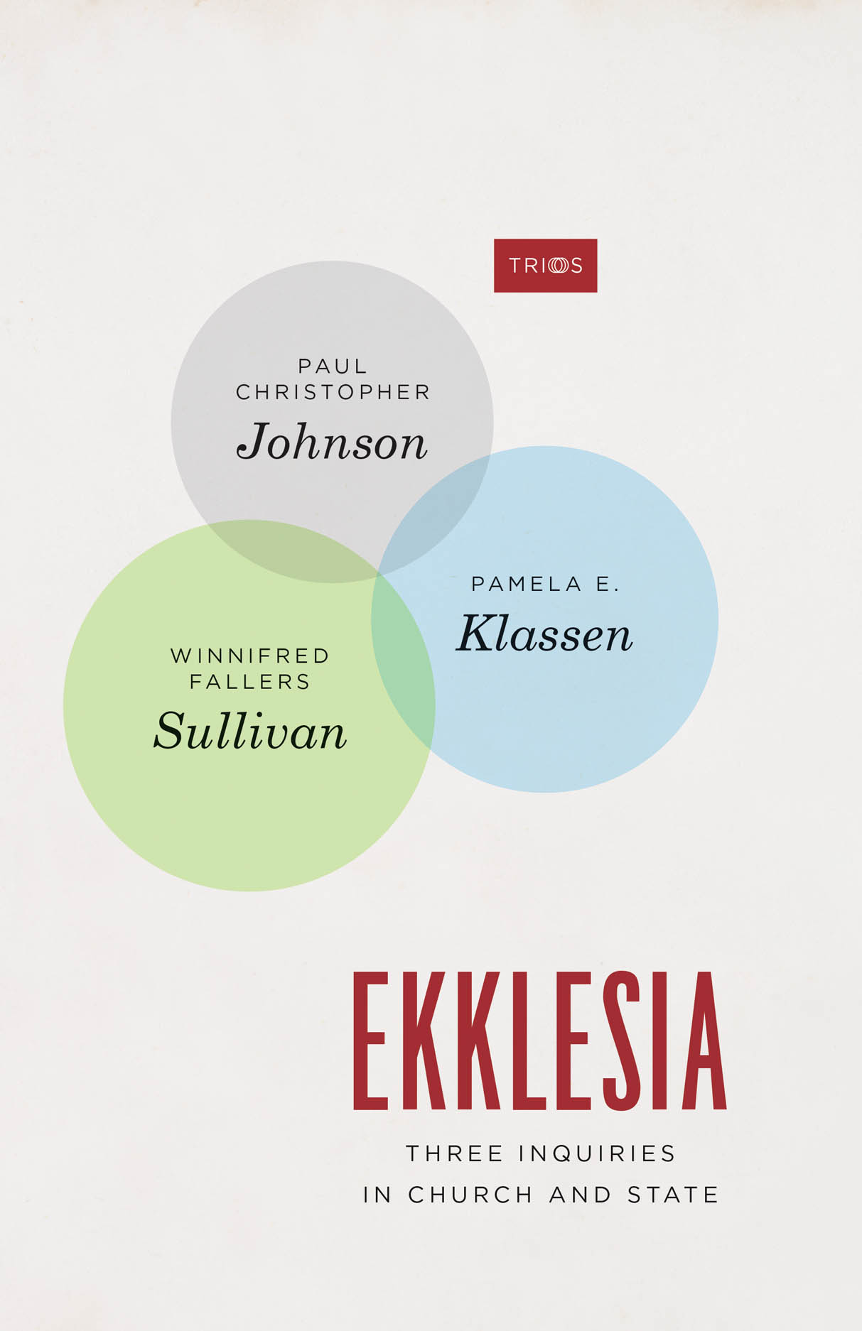 Ekklesia: Three Inquiries in Church and State