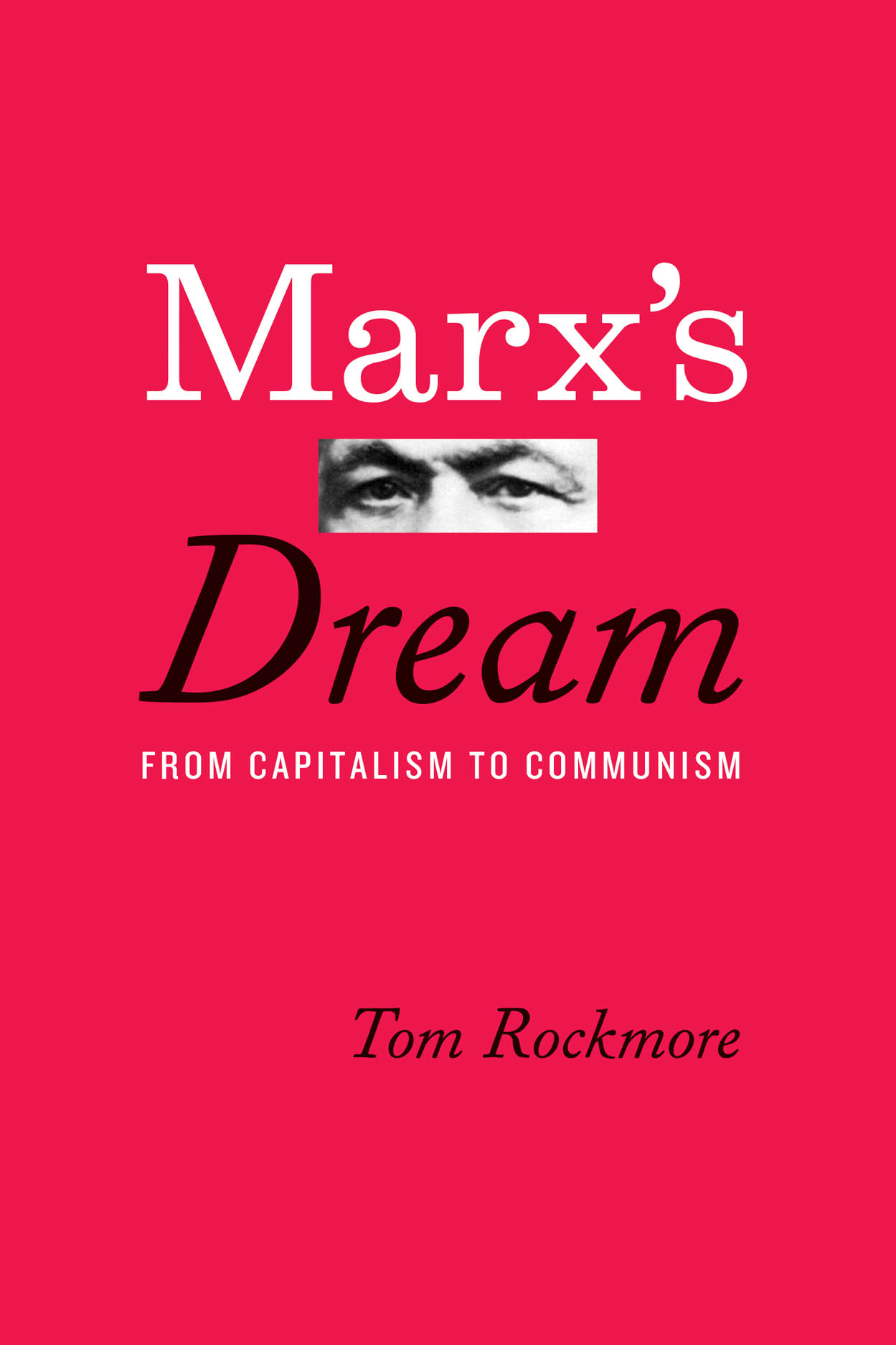 Marx's Dream: From Capitalism to Communism