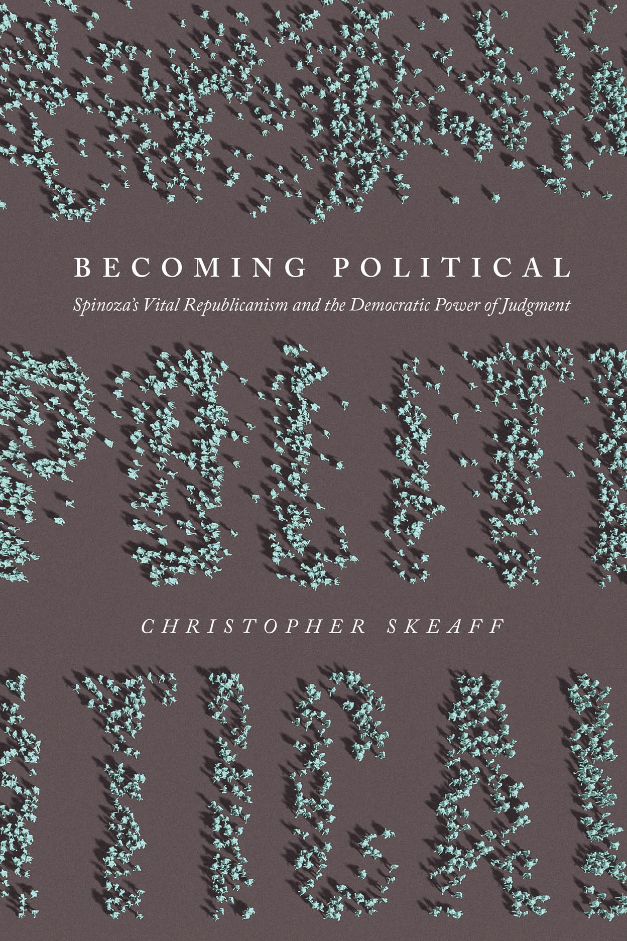 Becoming Political: Spinoza's Vital Republicanism and the Democratic Power of Judgment