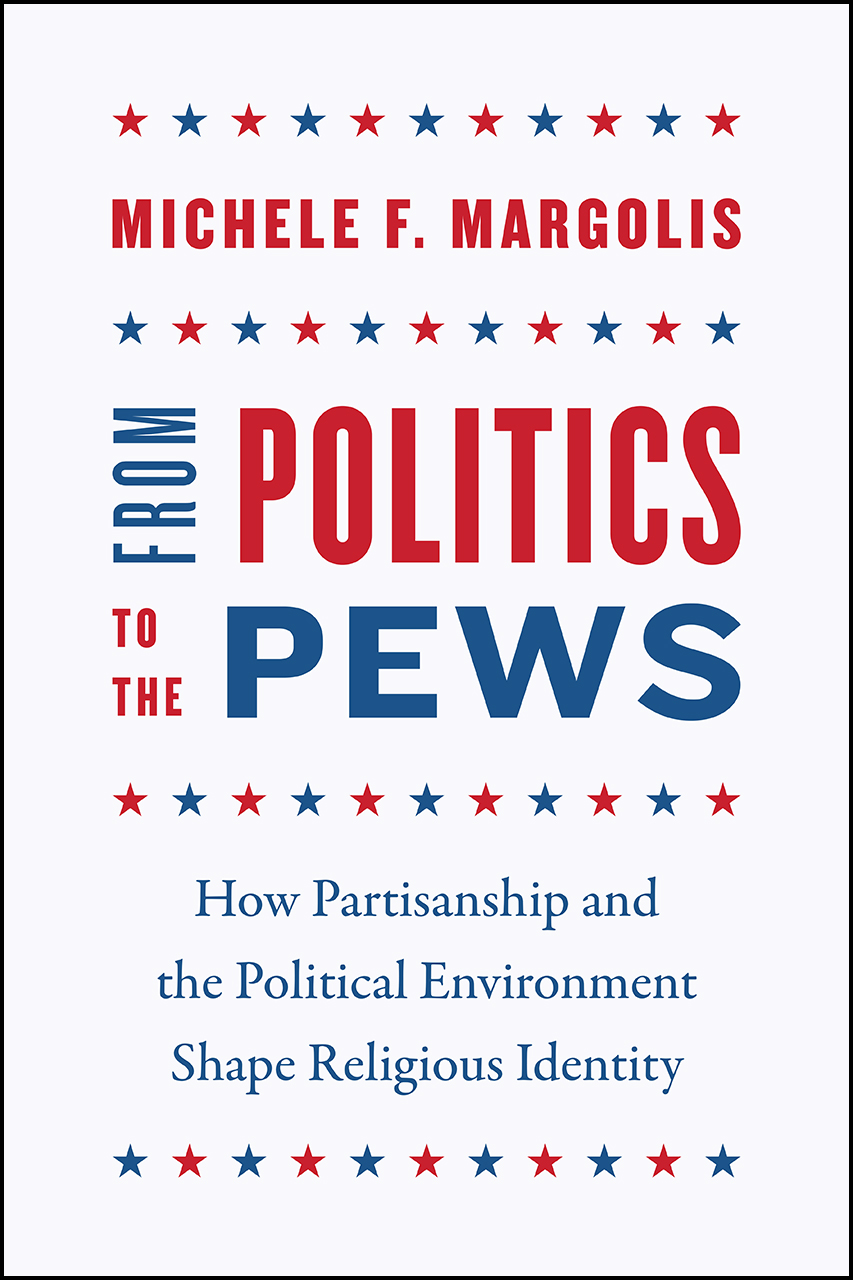 From Politics to the Pews: How Partisanship and the Political Environment Shape Religious Identity