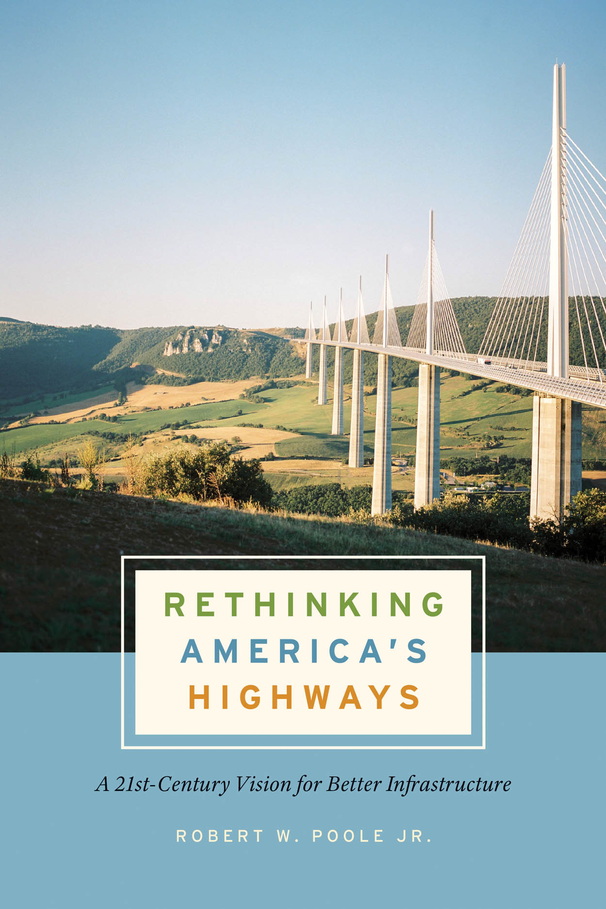 Rethinking America's Highways: A 21st-Century Vision for Better Infrastructure