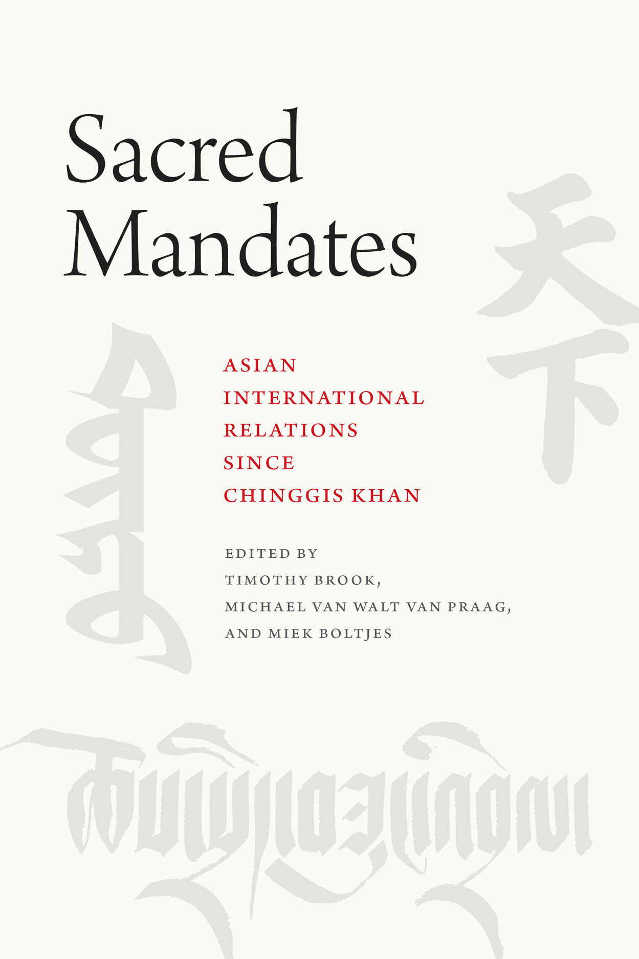Sacred Mandates: Asian International Relations since Chinggis Khan