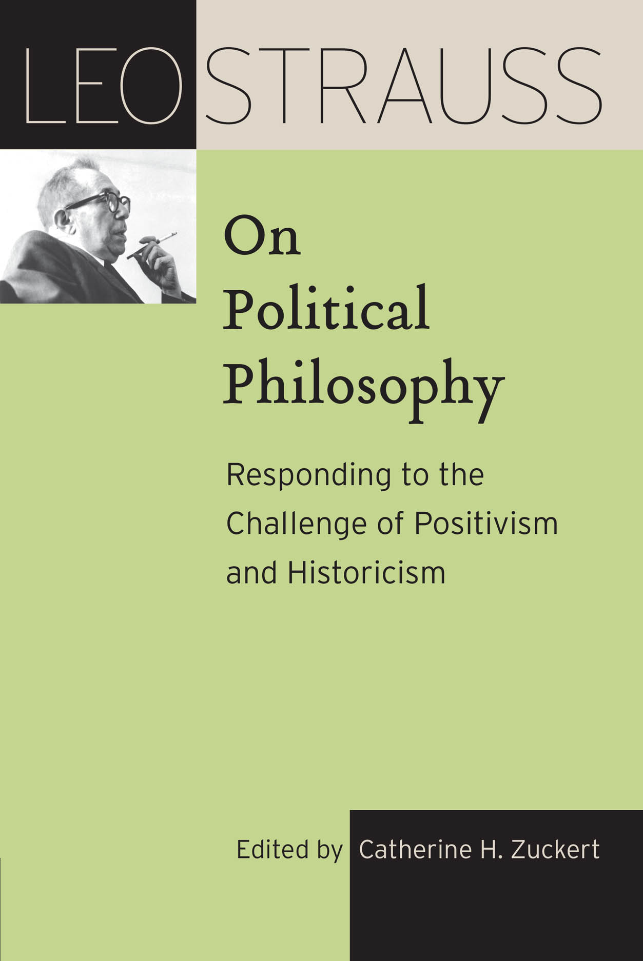 Leo Strauss on Political Philosophy: Responding to the Challenge of Positivism and Historicism
