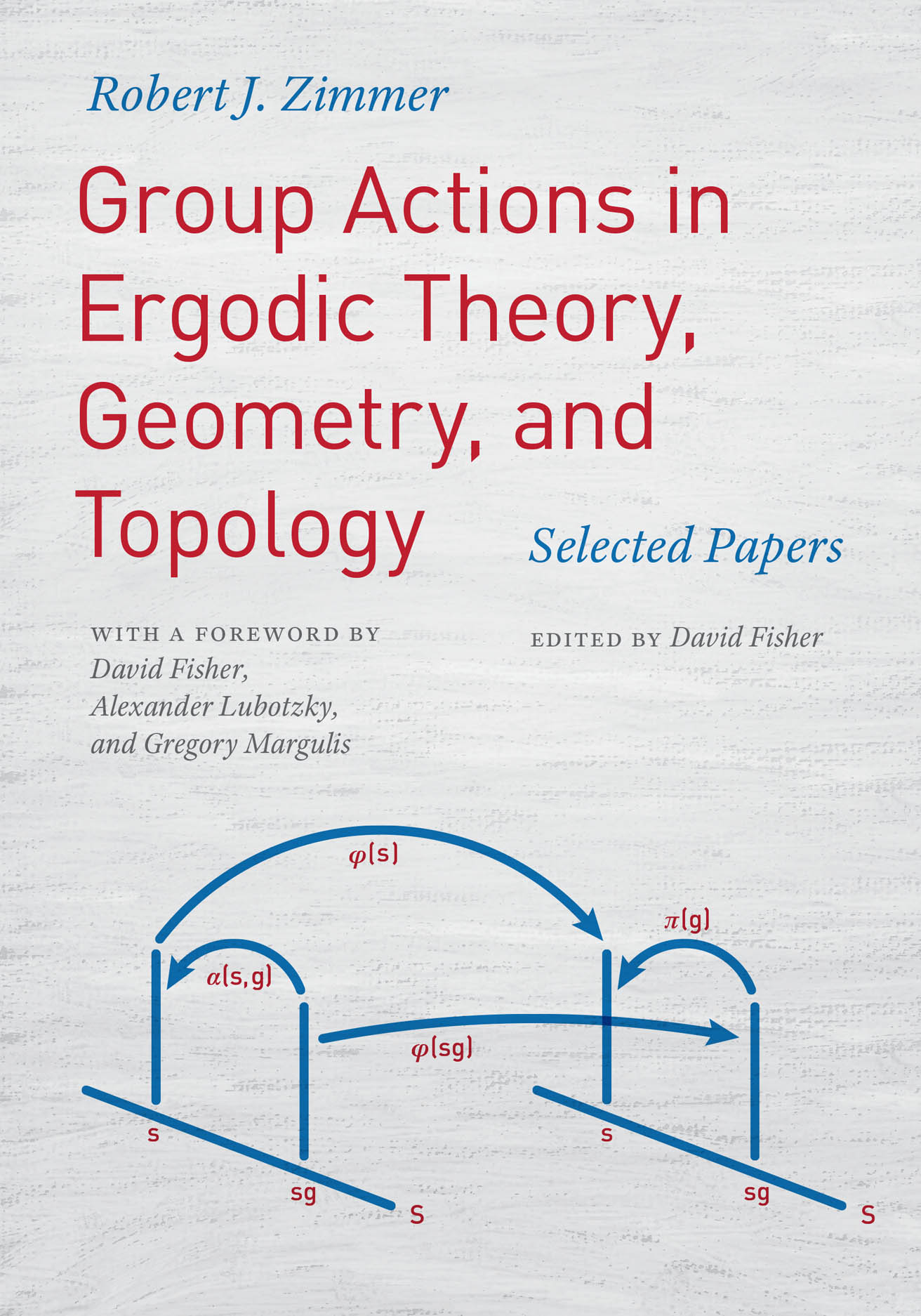 Group Actions in Ergodic Theory, Geometry, and Topology: Selected Papers