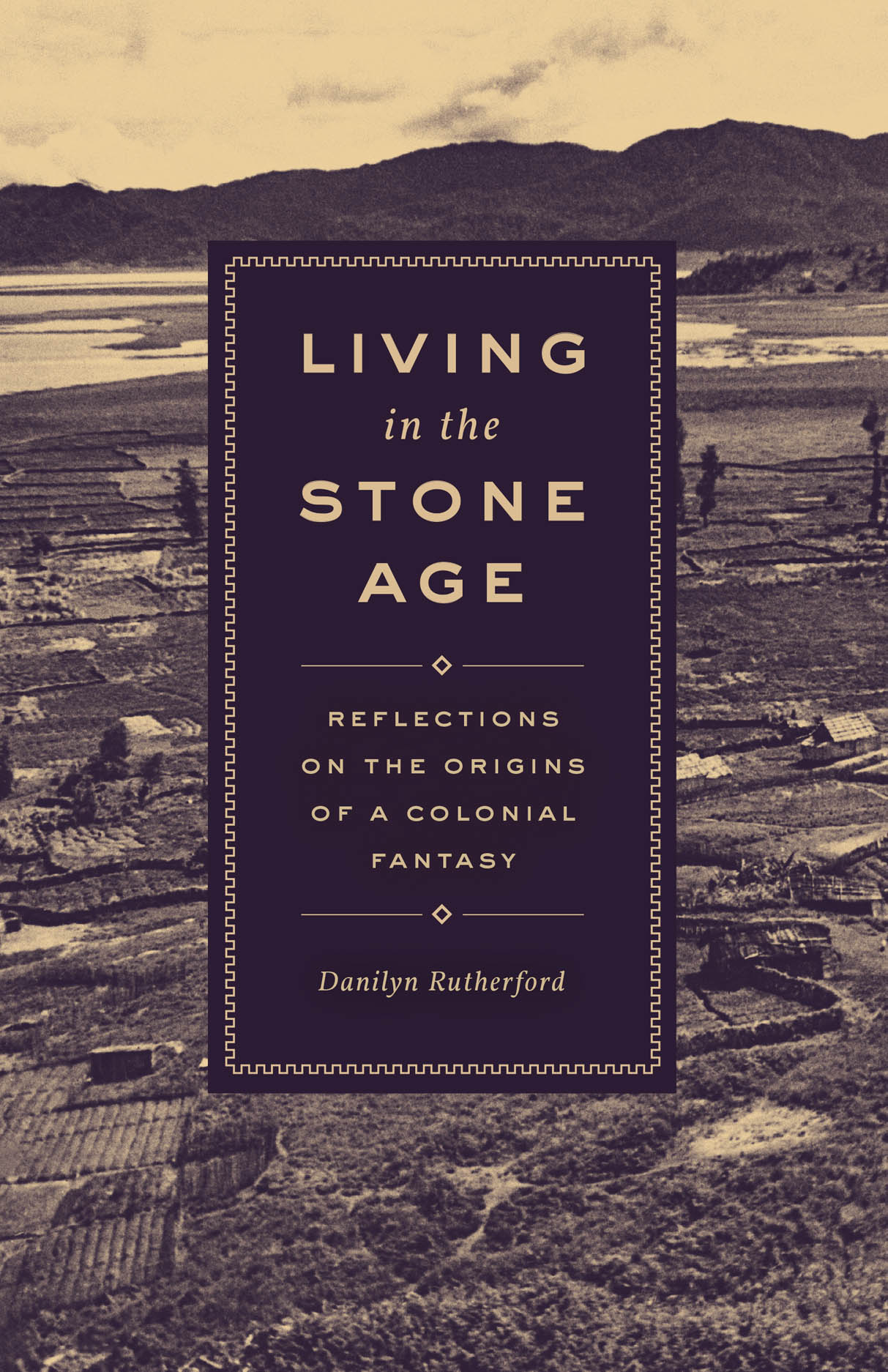 Living in the Stone Age: Reflections on the Origins of a Colonial Fantasy