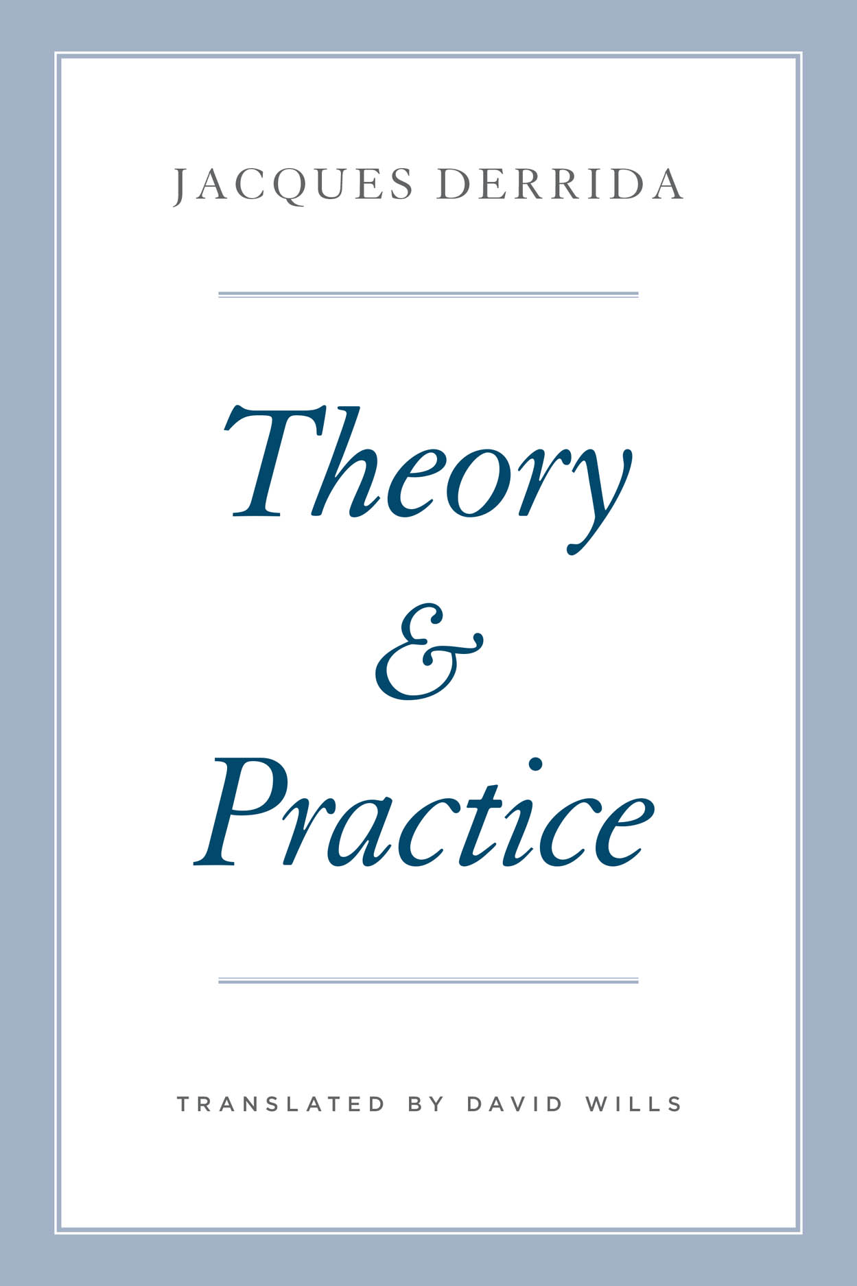 Theory and Practice Couverture du livre