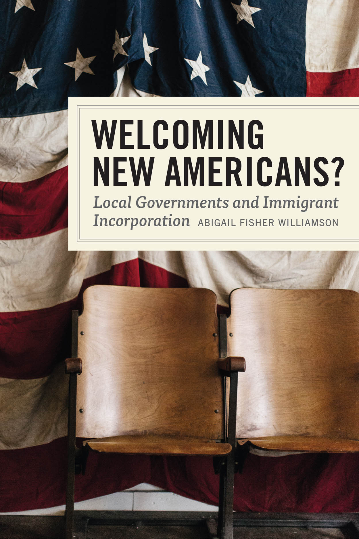 Welcoming New Americans?: Local Governments and Immigrant Incorporation