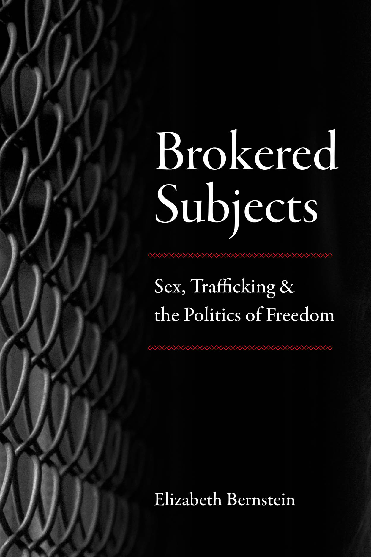 Brokered Subjects: Sex, Trafficking, and the Politics of Freedom