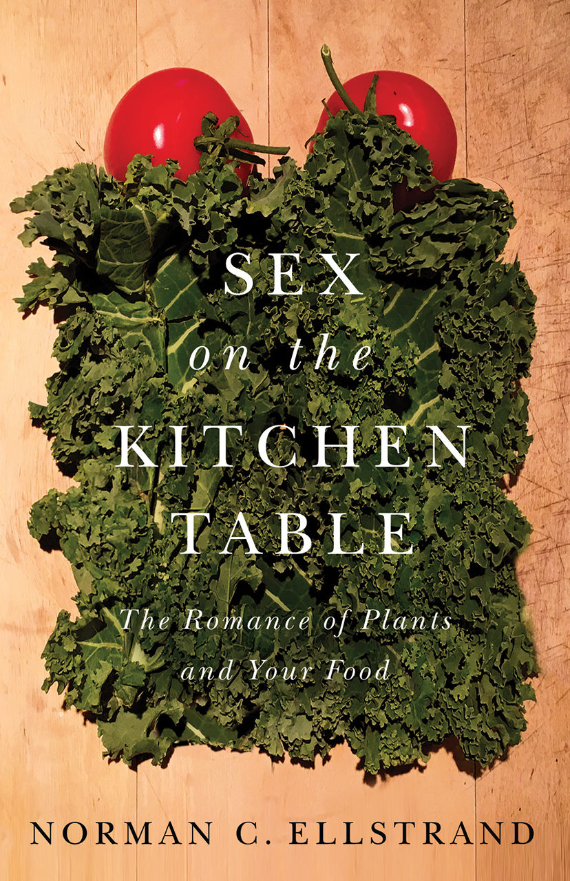 Sex on the Kitchen Table: The Romance of Plants and Your Food