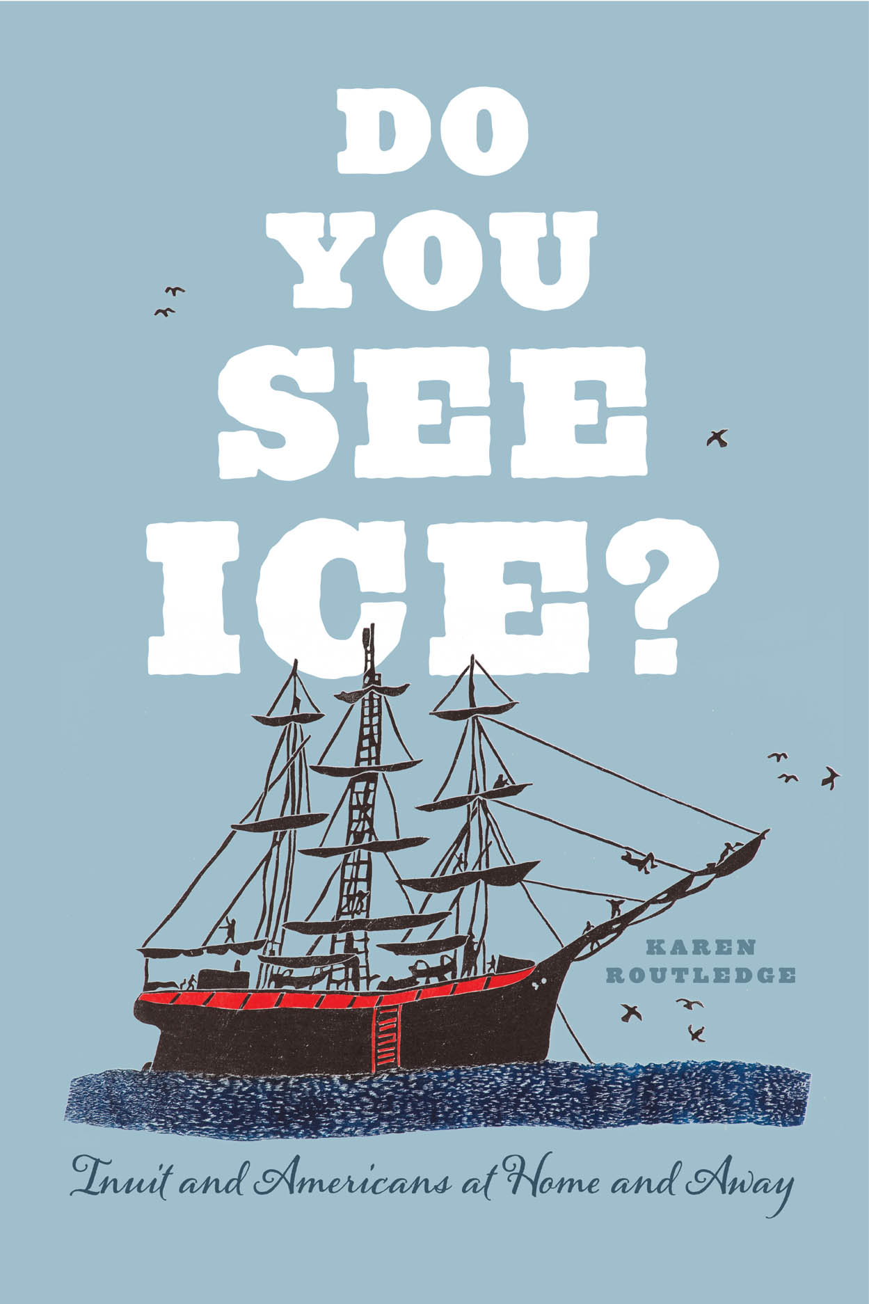 Do You See Ice?: Inuit and Americans at Home and Away