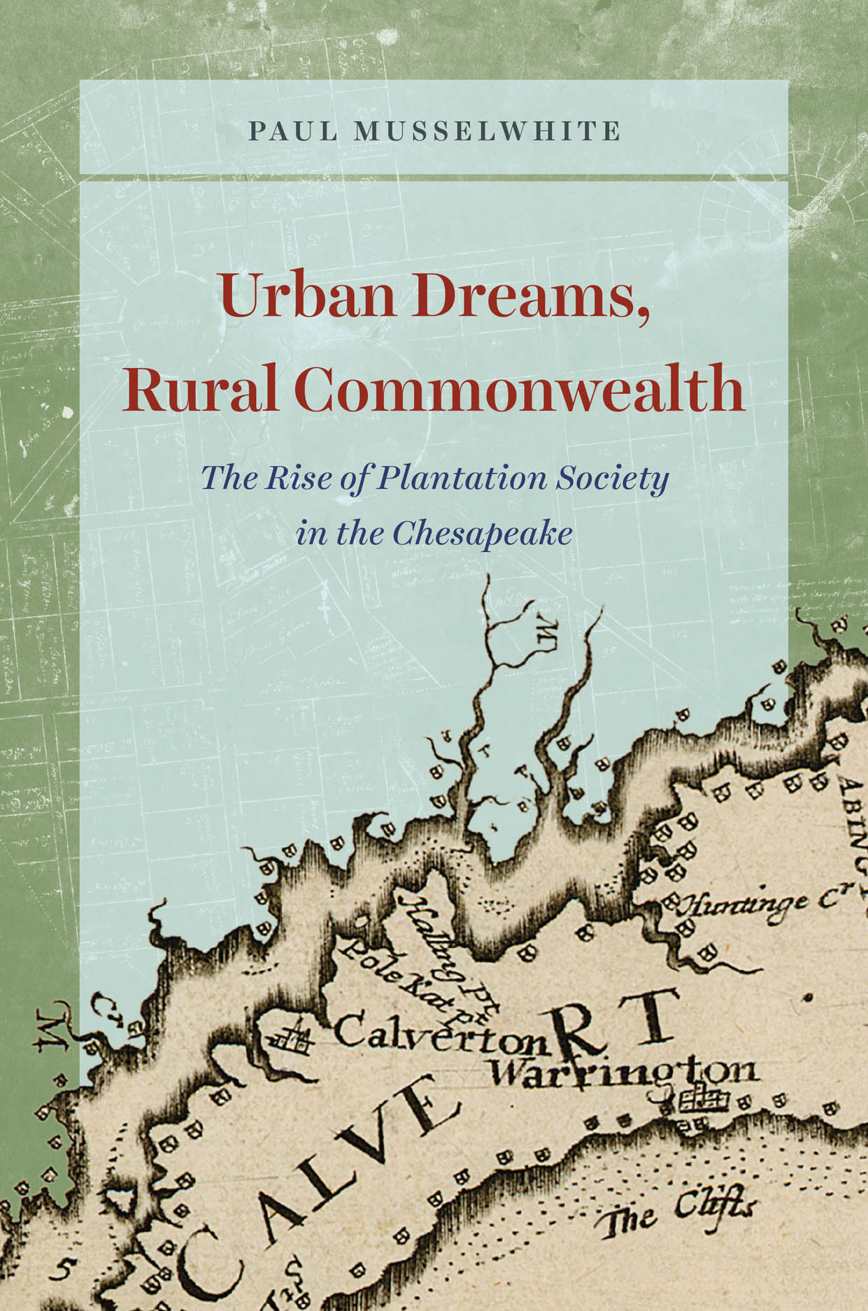 Urban Dreams, Rural Commonwealth: The Rise of Plantation Society in the Chesapeake