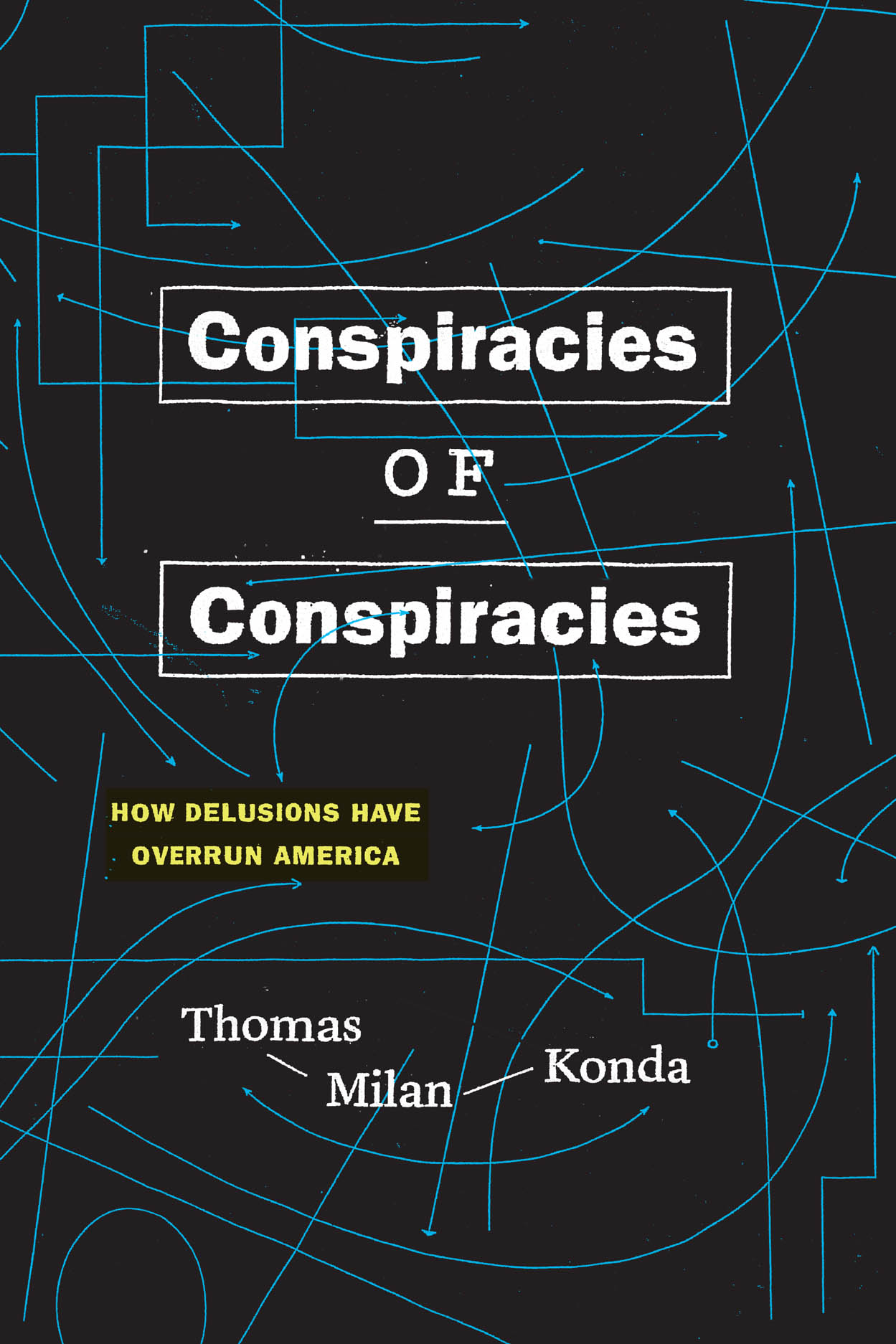 Conspiracies of Conspiracies: How Delusions Have Overrun America
