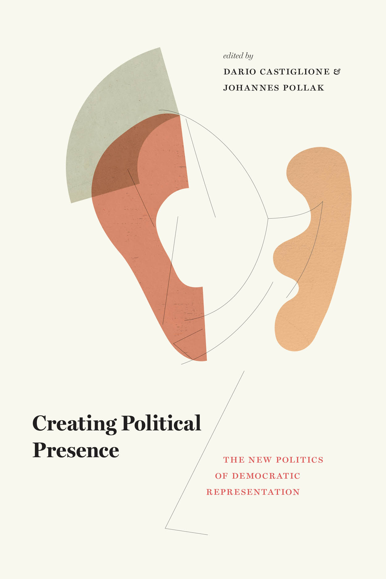 Creating Political Presence: The New Politics of Democratic Representation