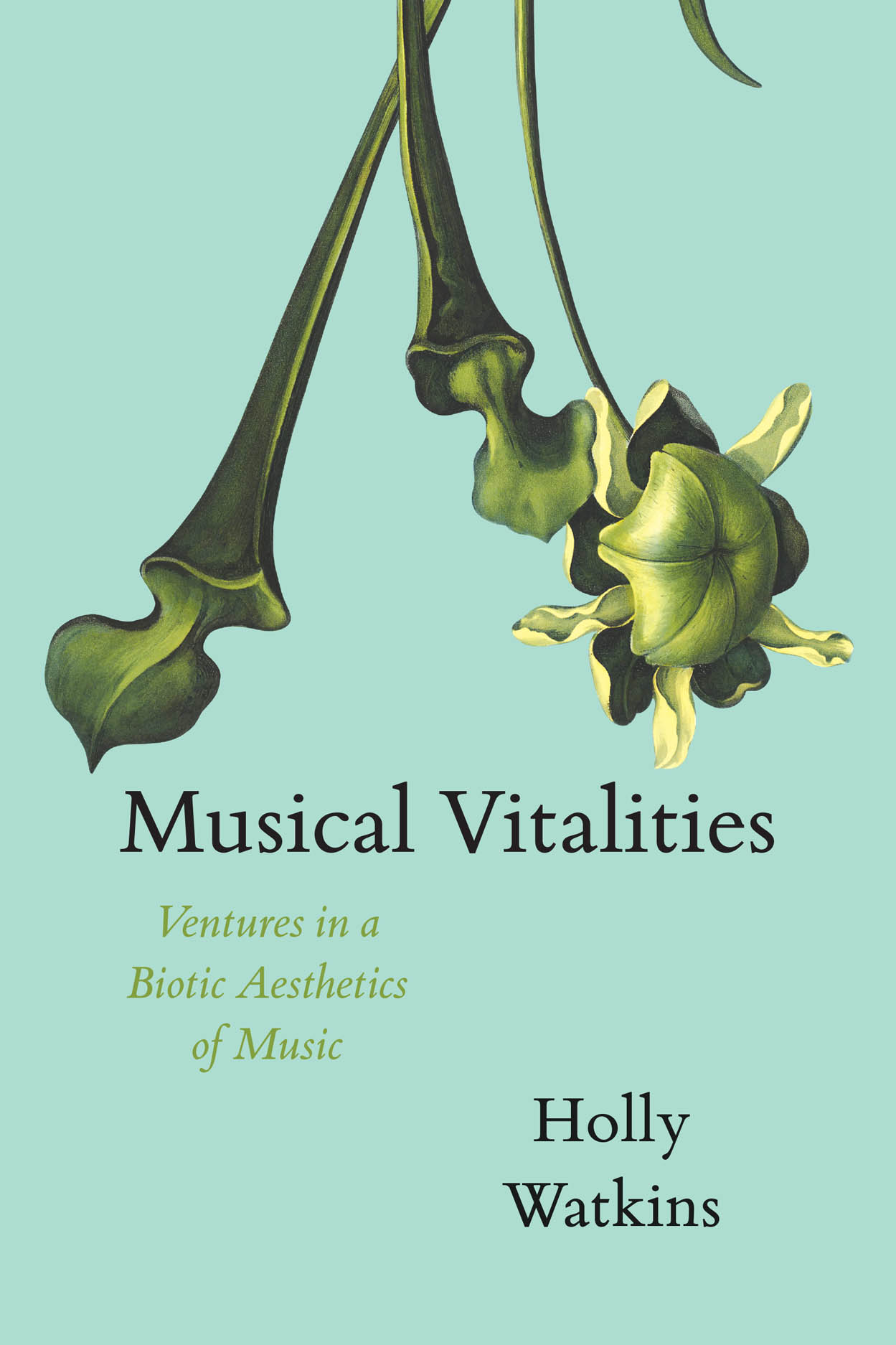 Musical Vitalities: Ventures in a Biotic Aesthetics of Music