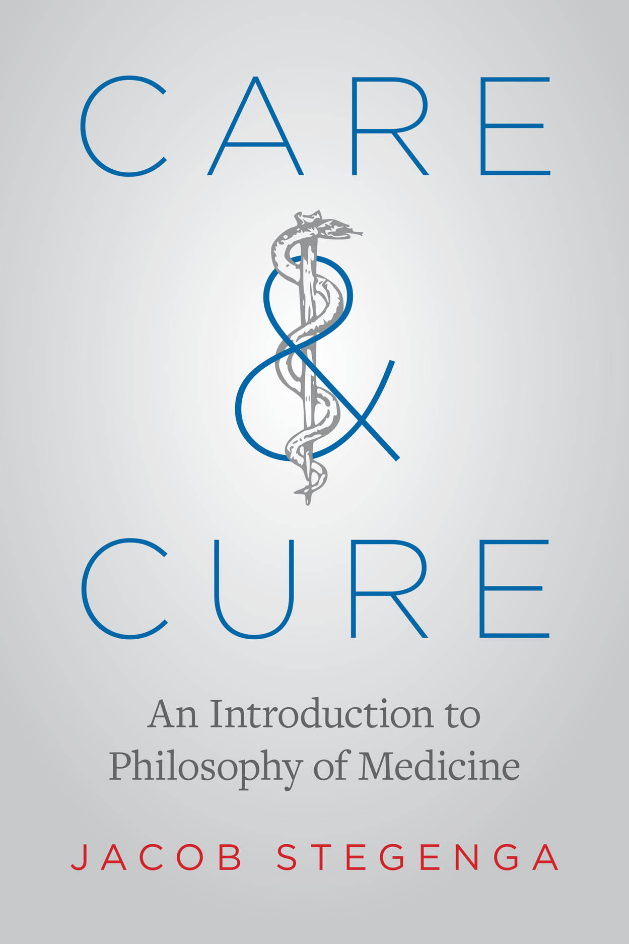 Care and Cure: An Introduction to Philosophy of Medicine