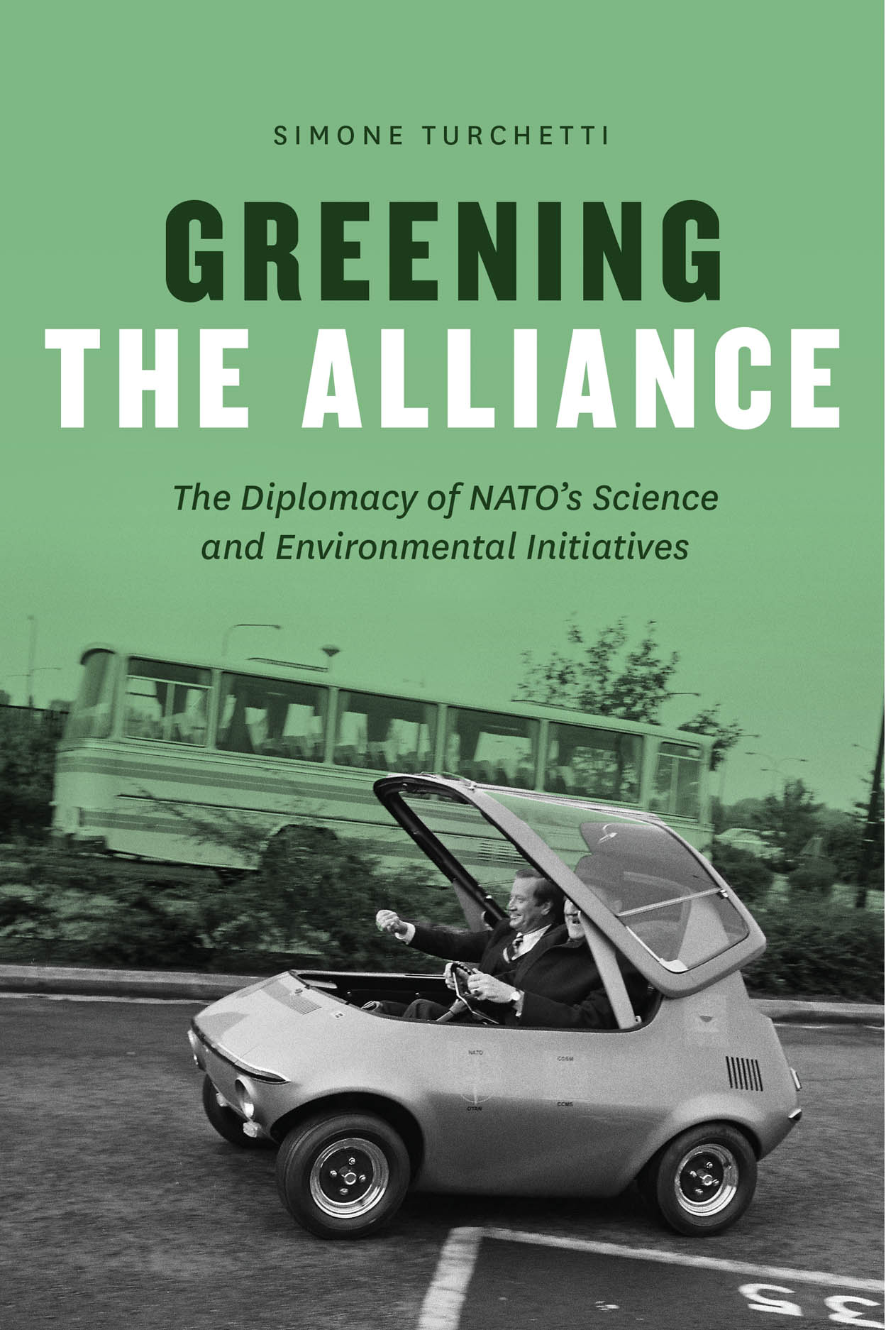 Greening the Alliance: The Diplomacy of NATO's Science and Environmental Initiatives