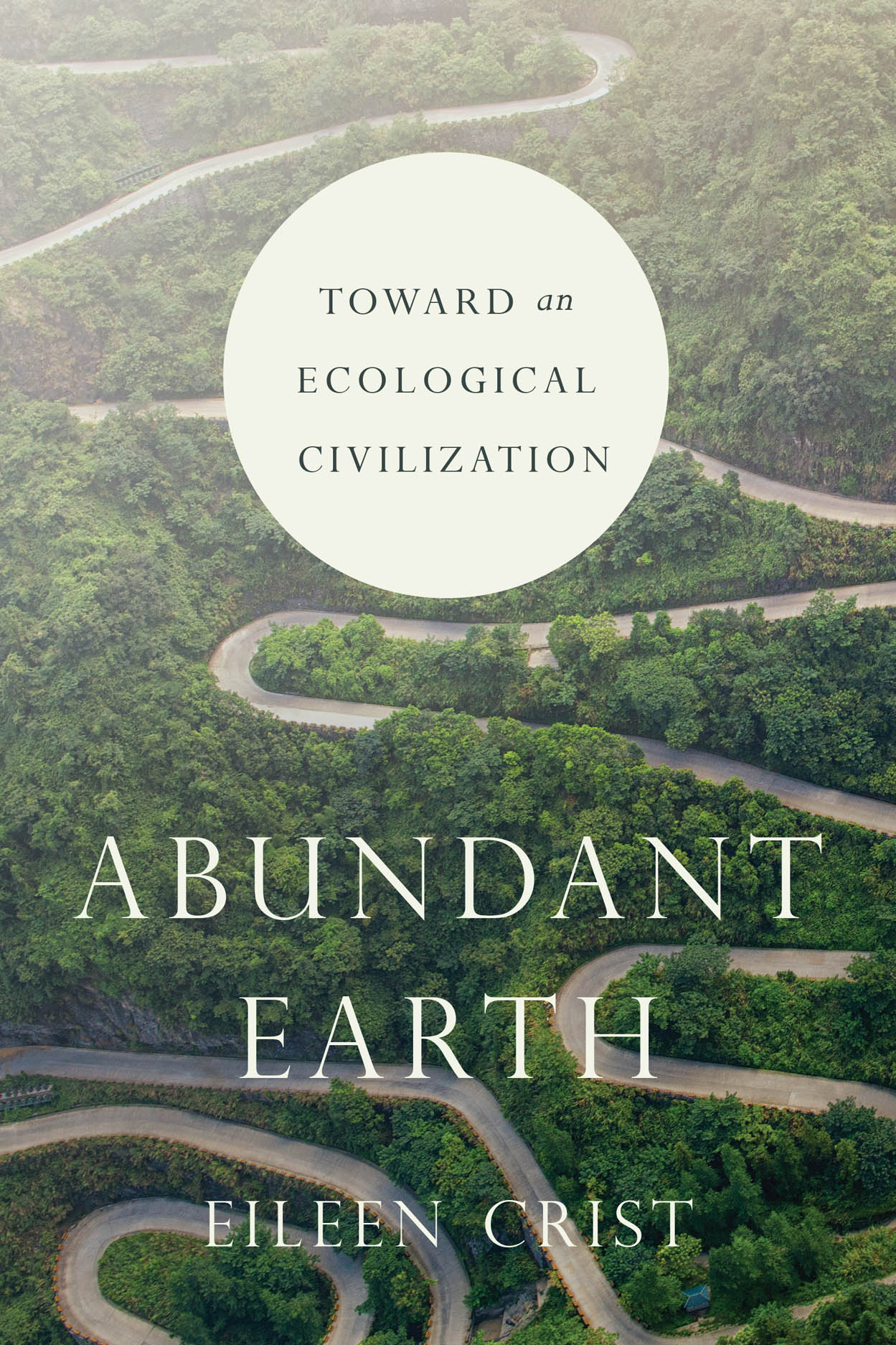 Abundant Earth: Toward an Ecological Civilization