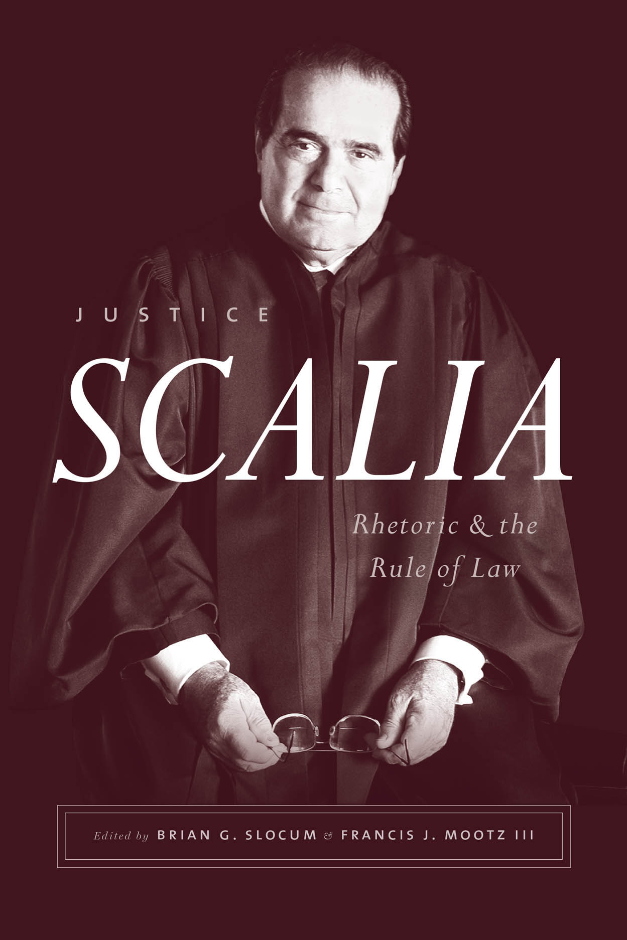 Justice Scalia: Rhetoric and the Rule of Law