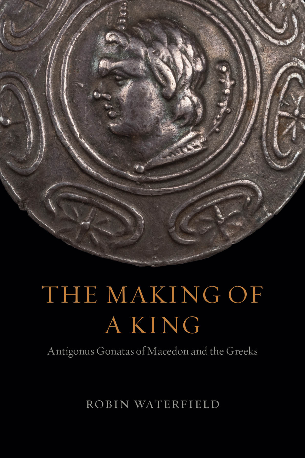 The Making of a King: Antigonus Gonatas of Macedon and the Greeks
