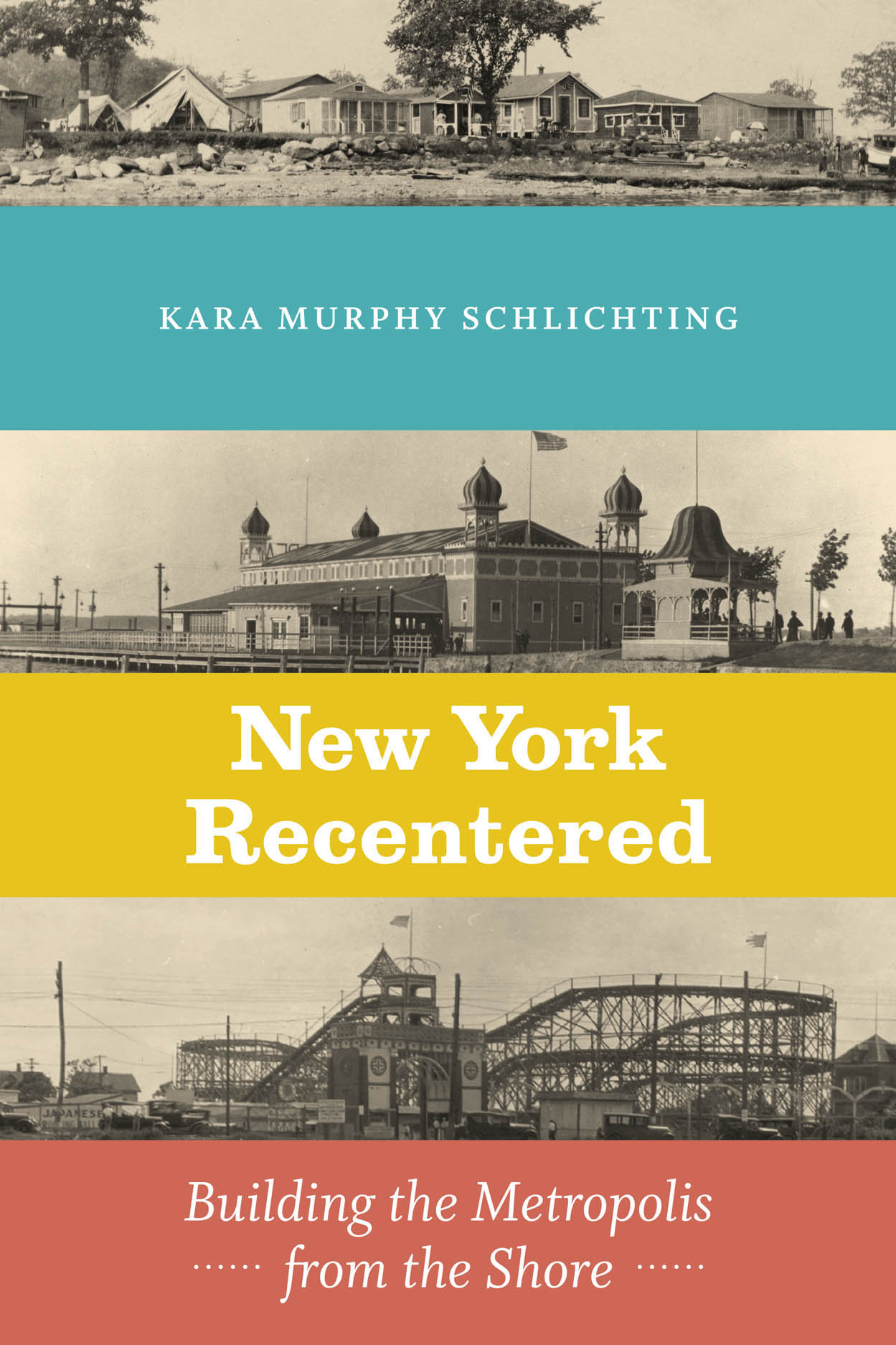 New York Recentered: Building the Metropolis from the Shore