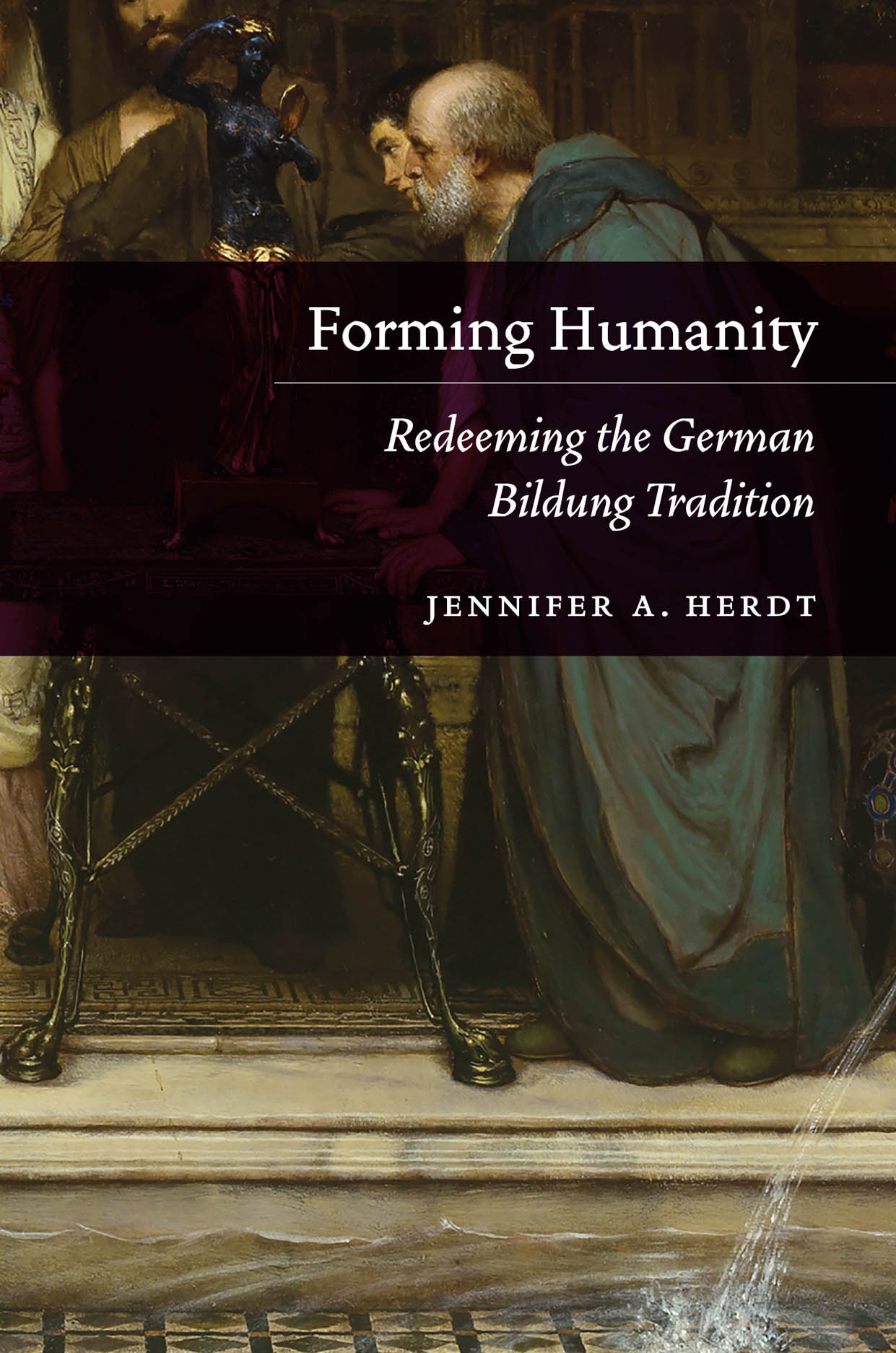 Forming Humanity: Redeeming the German Bildung Tradition