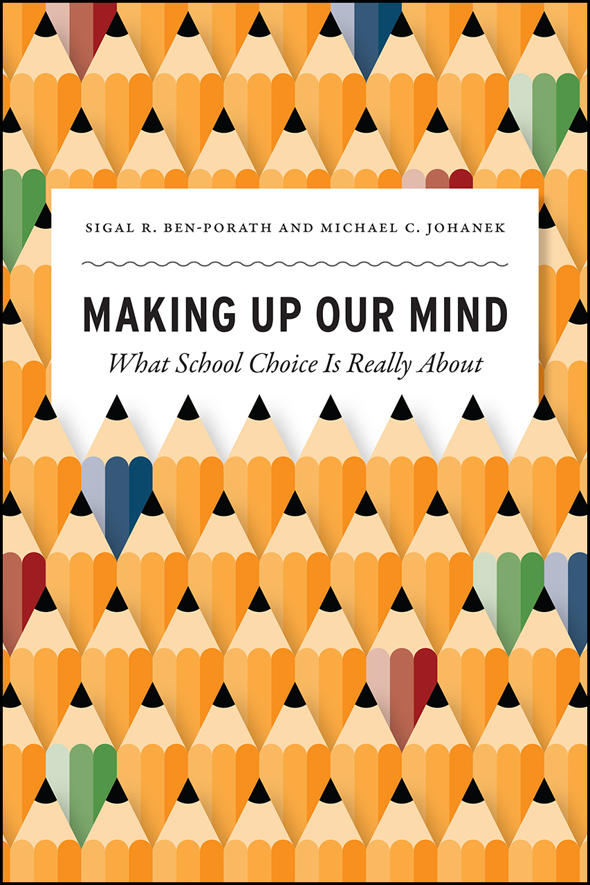 Making Up Our Mind: What School Choice Is Really About