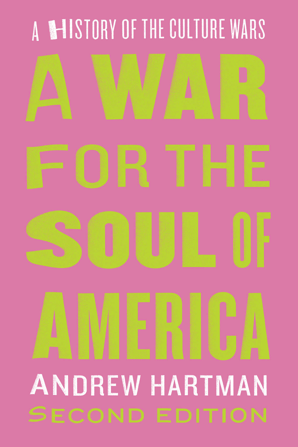 A War for the Soul of America, Second Edition: A History of the Culture Wars