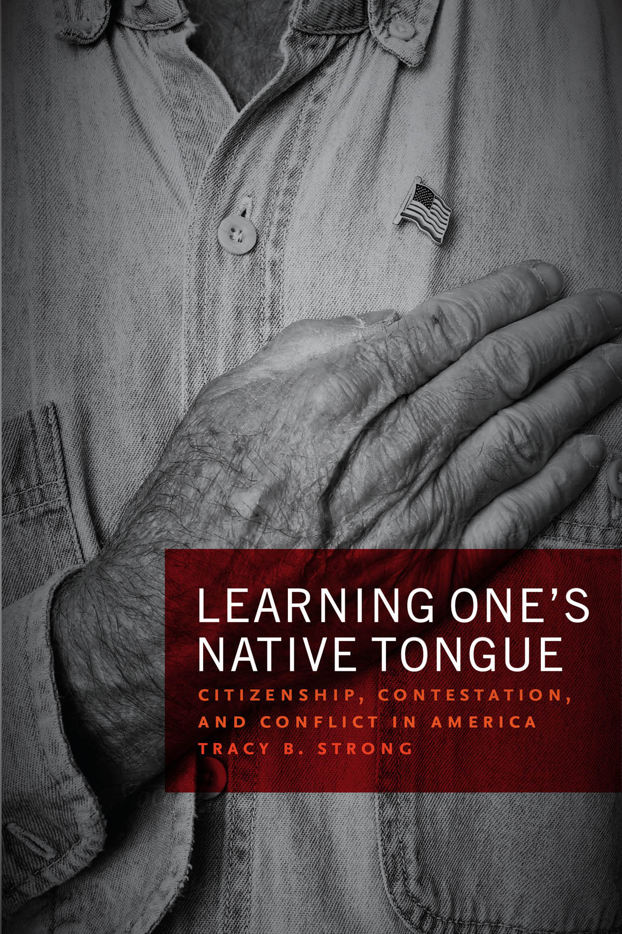 Learning One's Native Tongue: Citizenship, Contestation, and Conflict in America
