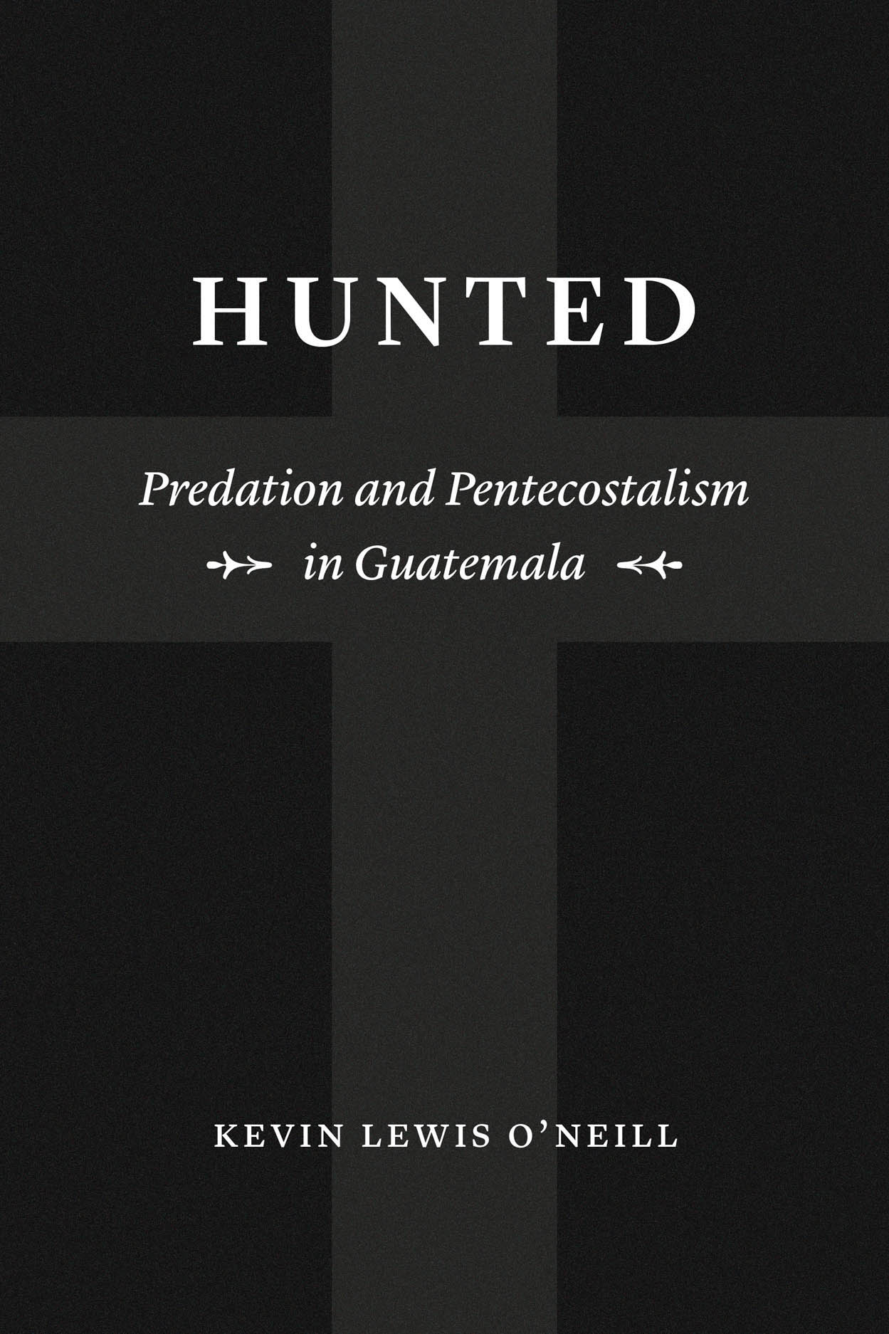 Hunted: Predation and Pentecostalism in Guatemala