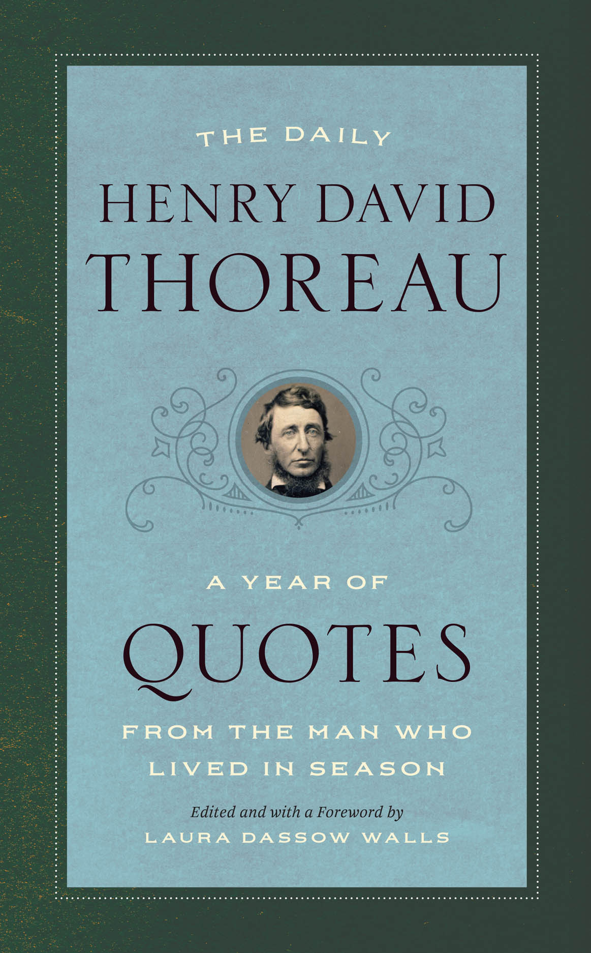 The Daily Henry David Thoreau: A Year of Quotes from the Man Who Lived in Season