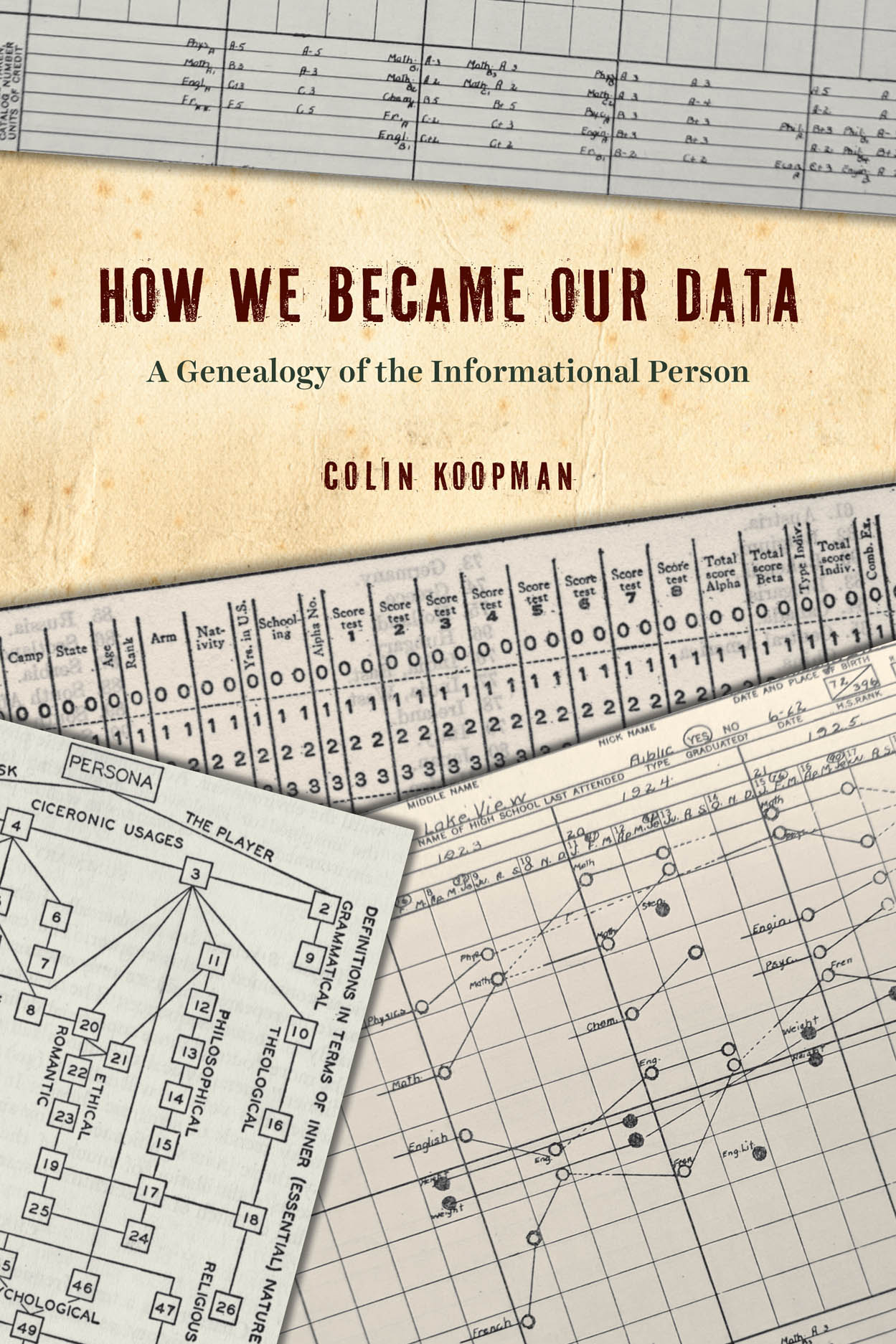 How We Became Our Data: A Genealogy of the Informational Person