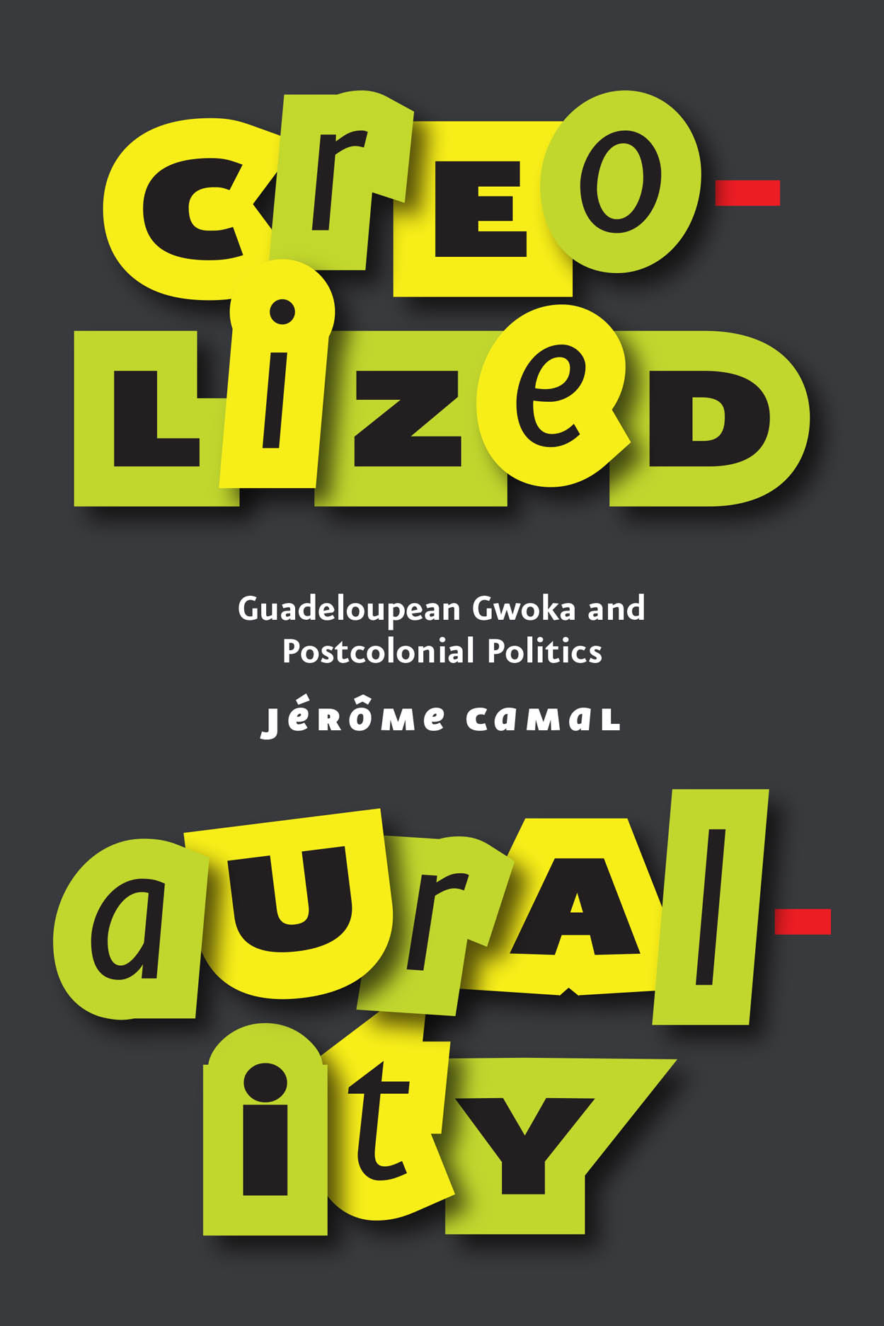 Creolized Aurality: Guadeloupean Gwoka and Postcolonial Politics