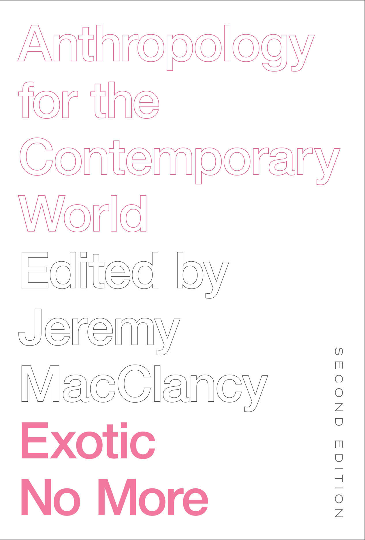Exotic No More, Second Edition: Anthropology for the Contemporary World