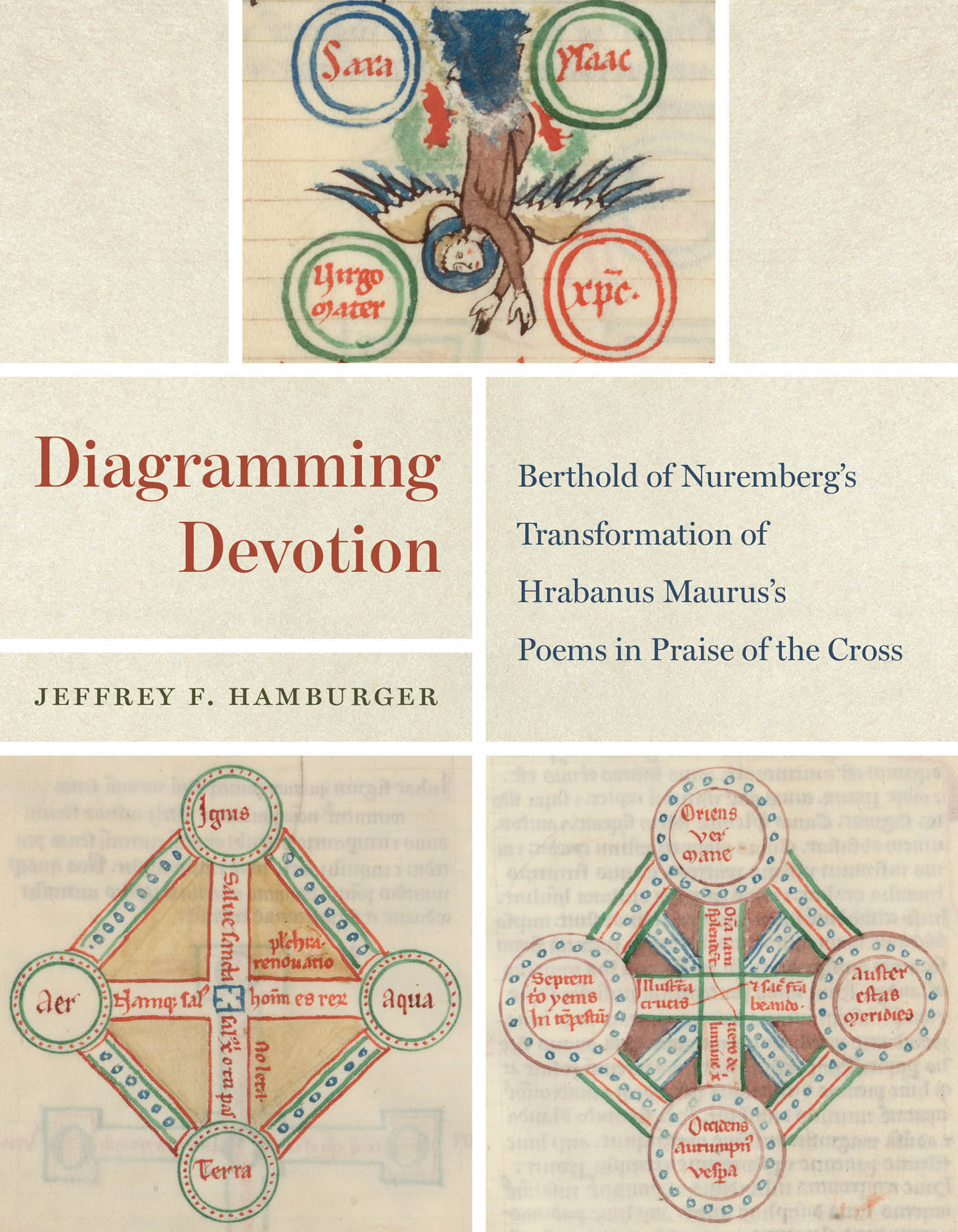 Diagramming Devotion: Berthold of Nuremberg's Transformation of Hrabanus Maurus's Poems in Praise of the Cross