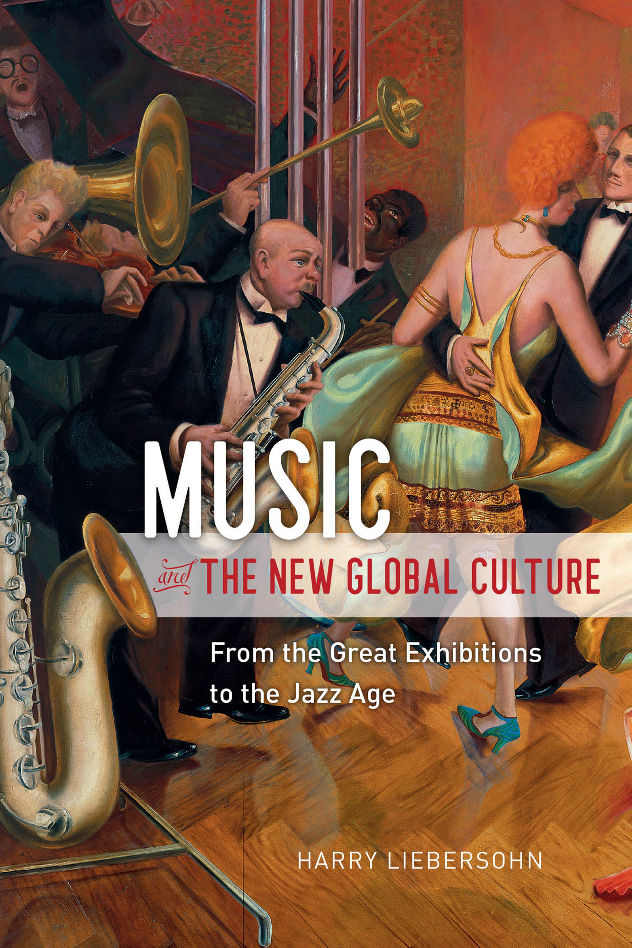 Music and the New Global Culture: From the Great Exhibitions to the Jazz Age