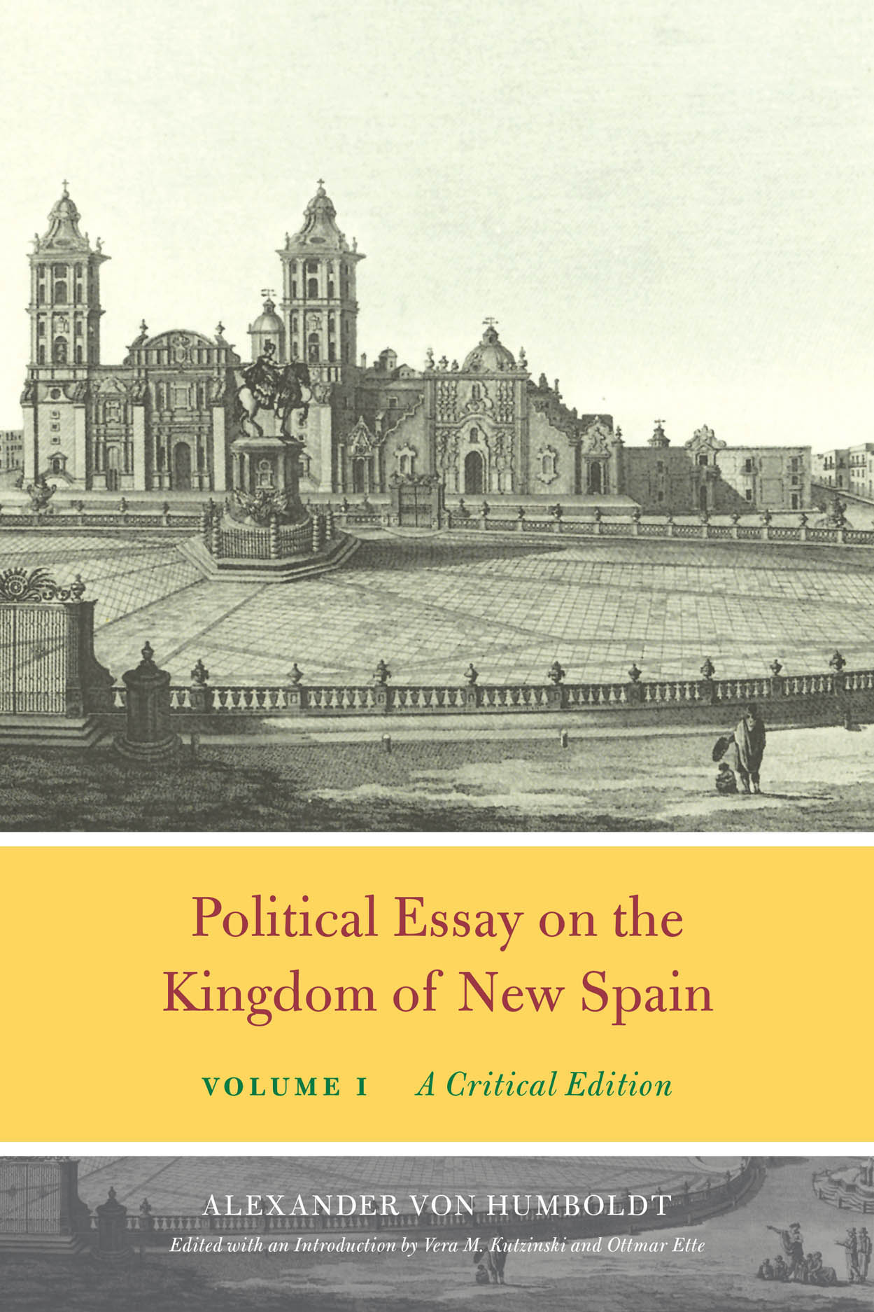 Political Essay on the Kingdom of New Spain, Volume 1: A Critical Edition