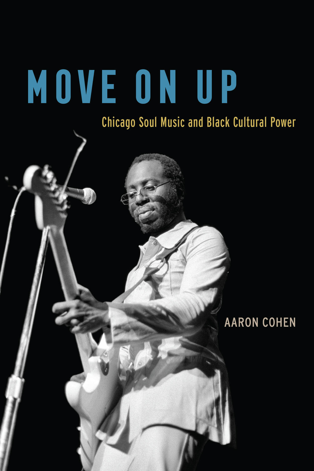 Move On Up: Chicago Soul Music and Black Cultural Power