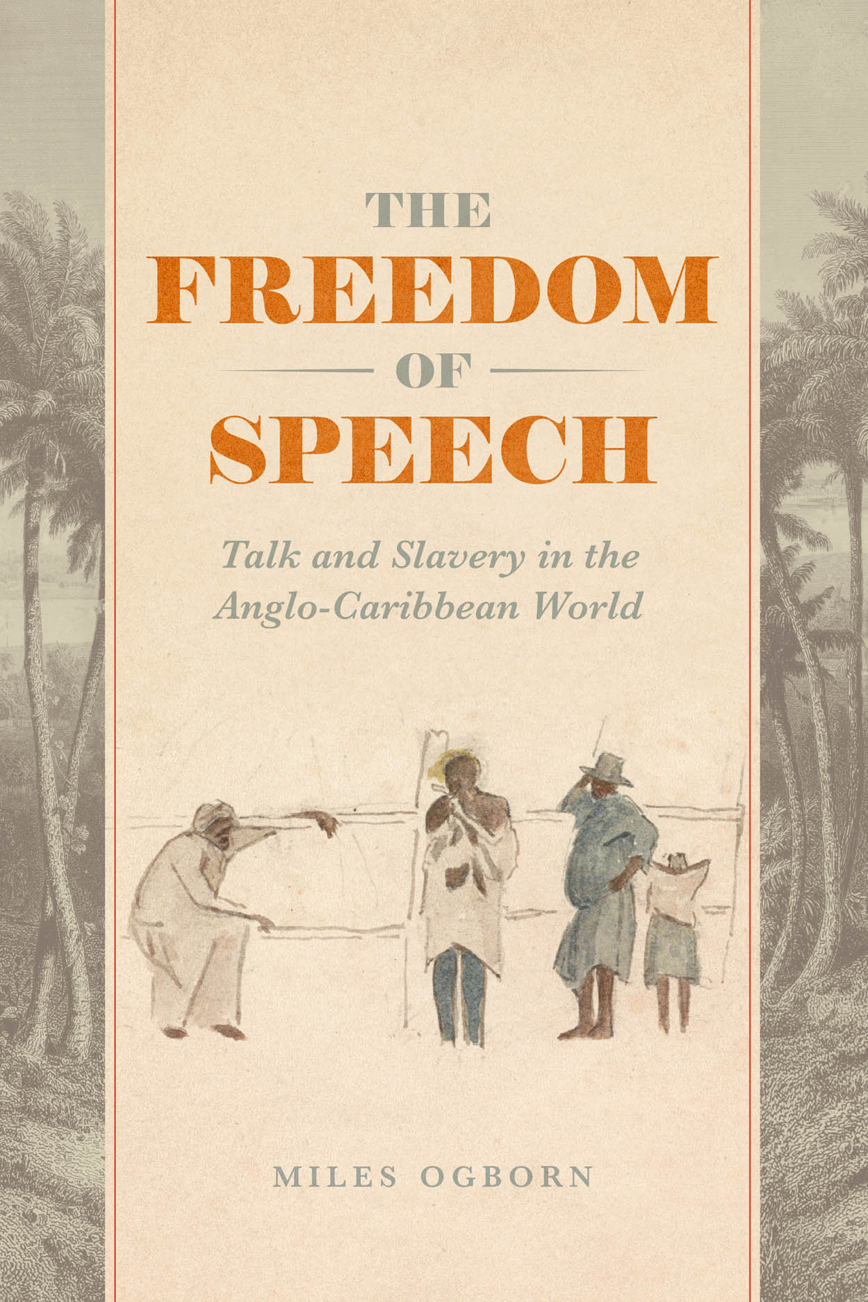 The Freedom of Speech: Talk and Slavery in the Anglo-Caribbean World