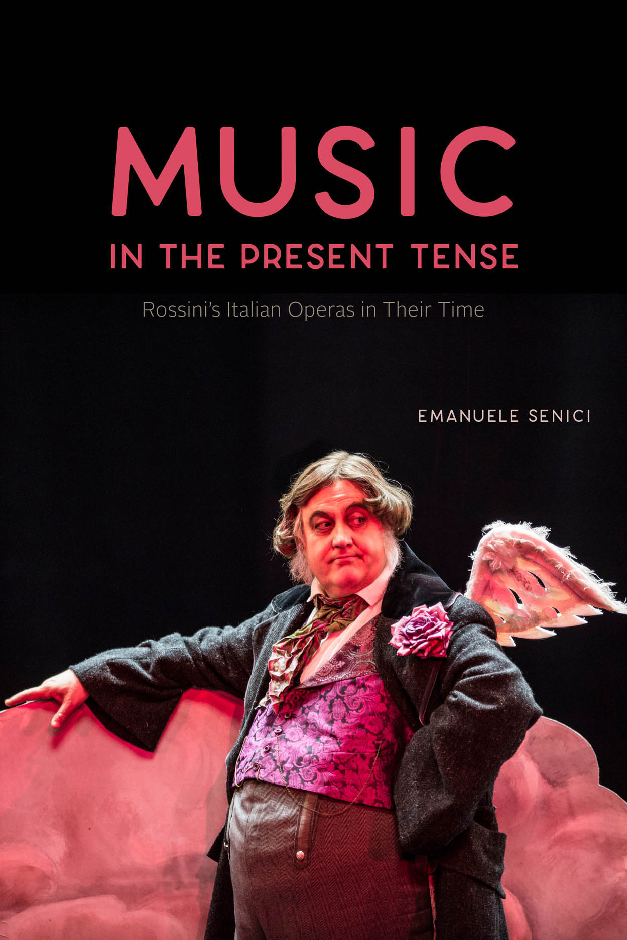 Music in the Present Tense: Rossini's Italian Operas in Their Time