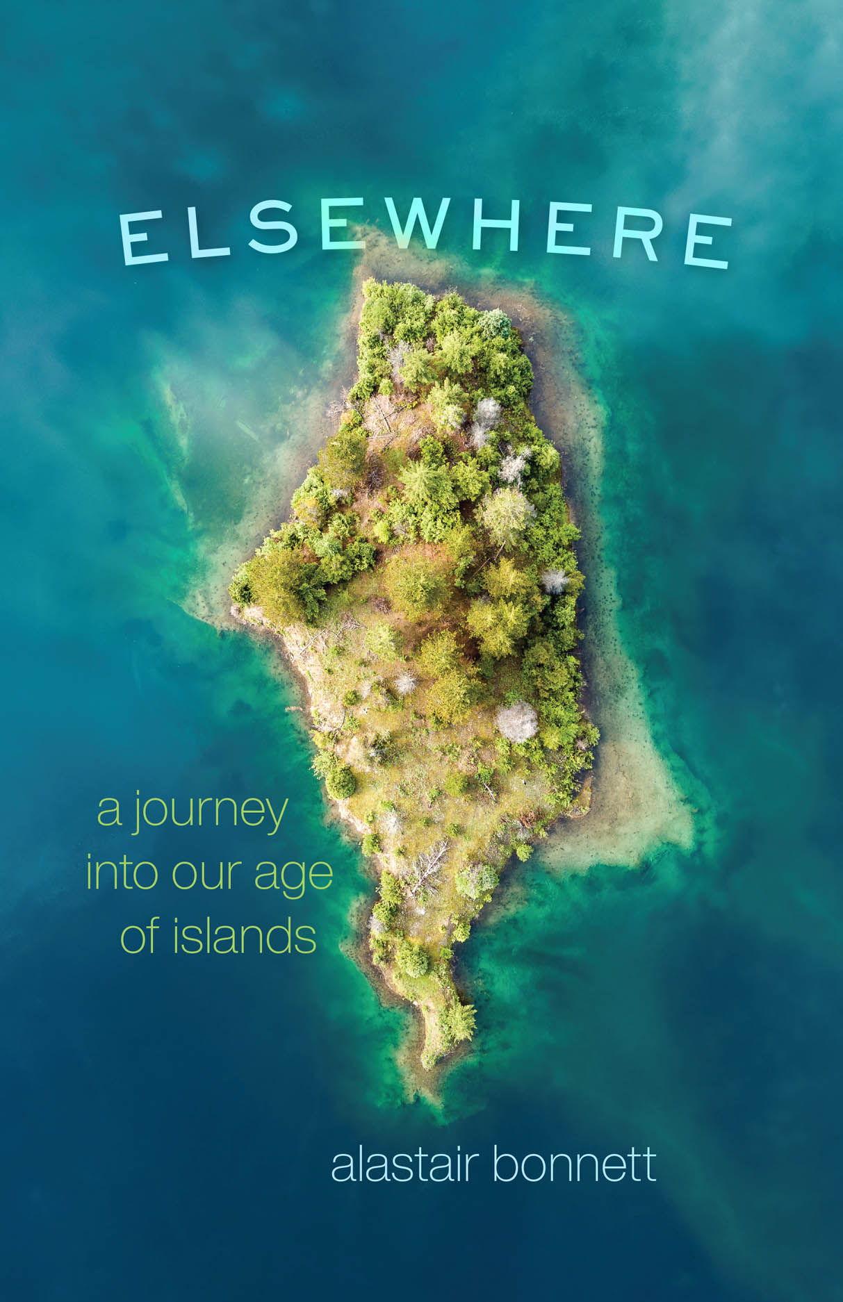 Elsewhere: A Journey into Our Age of Islands
