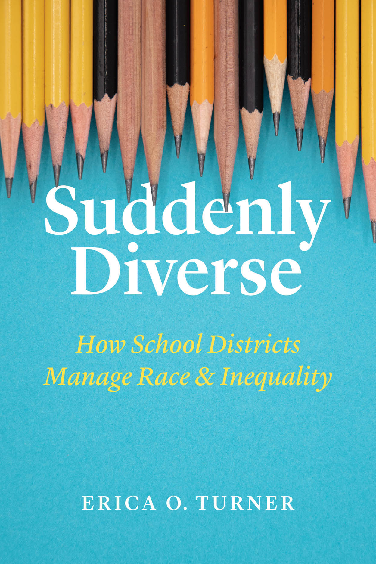 Suddenly Diverse: How School Districts Manage Race and Inequality