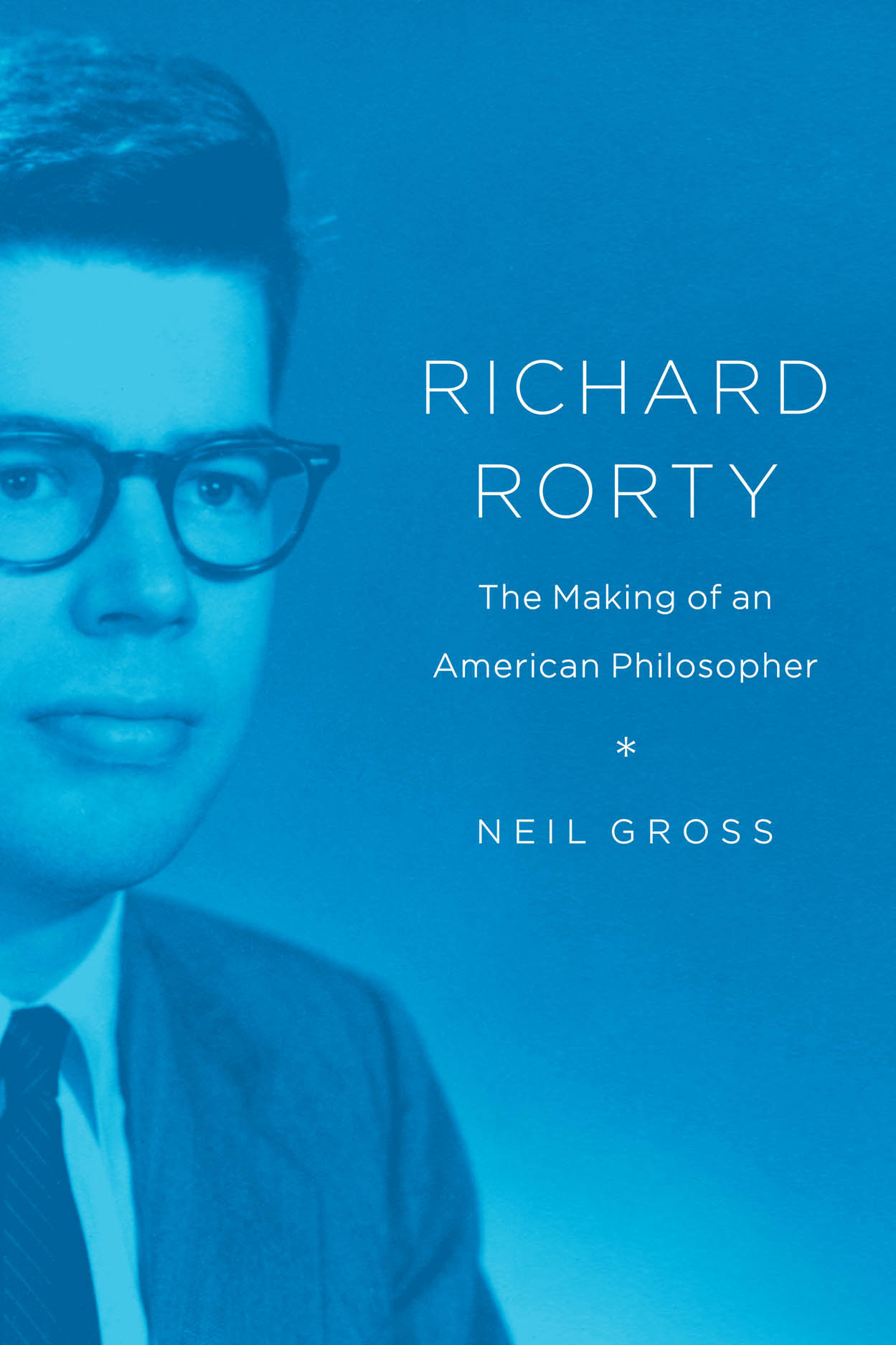 Richard Rorty: The Making of an American Philosopher