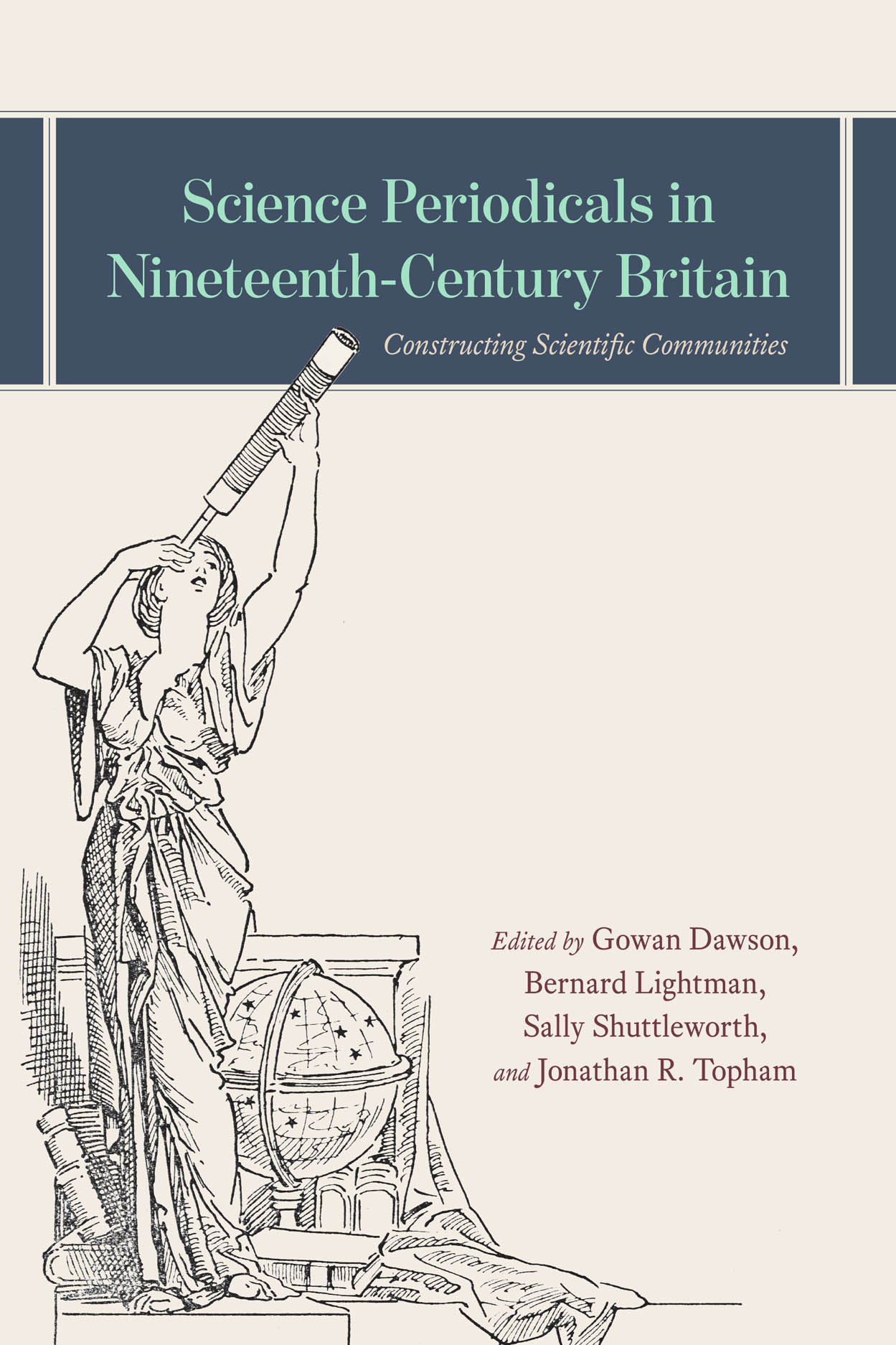 Science Periodicals in Nineteenth-Century Britain: Constructing Scientific Communities