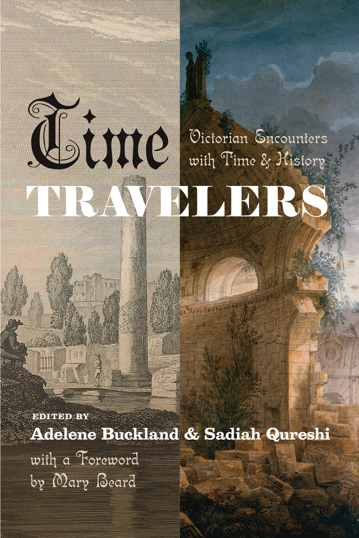 Time Travelers: Victorian Encounters with Time and History