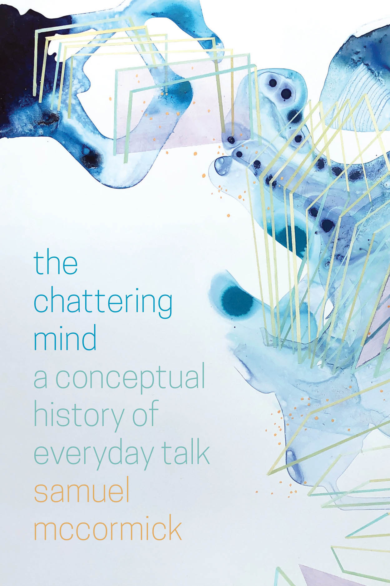 The Chattering Mind: A Conceptual History of Everyday Talk